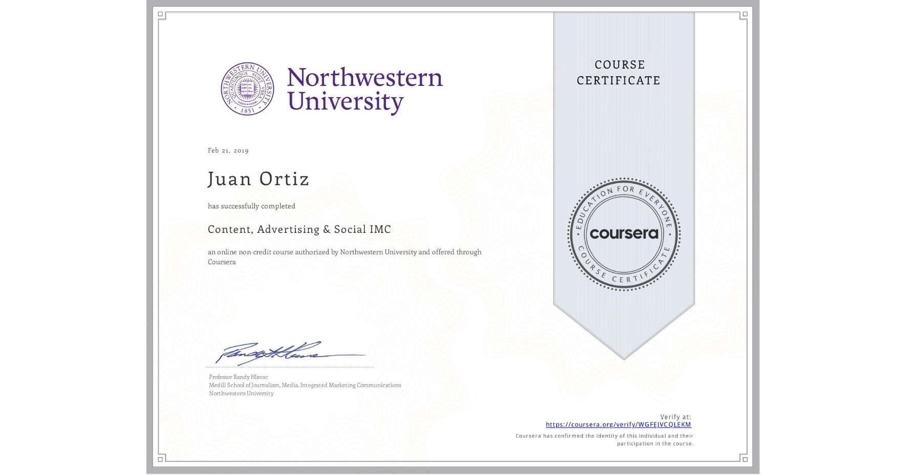 View certificate for Juan Ortiz, Content, Advertising & Social IMC, an online non-credit course authorized by Northwestern University and offered through Coursera
