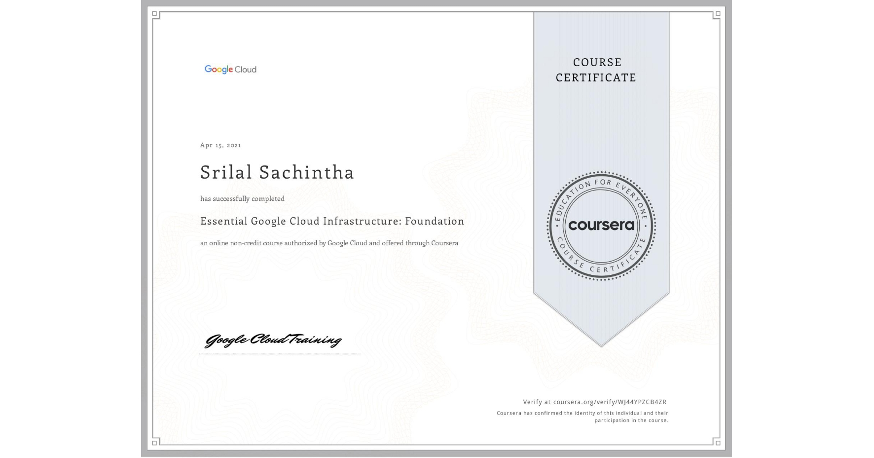 View certificate for Srilal Sachintha, Essential Google Cloud Infrastructure: Foundation, an online non-credit course authorized by Google Cloud and offered through Coursera
