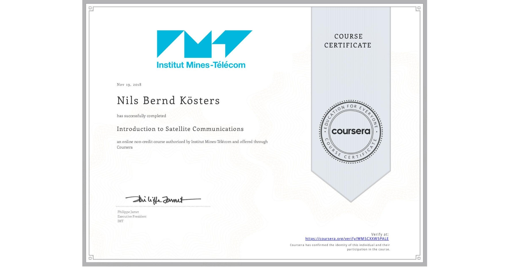View certificate for Nils Bernd Kösters, Introduction to Satellite Communications, an online non-credit course authorized by Institut Mines-Télécom and offered through Coursera