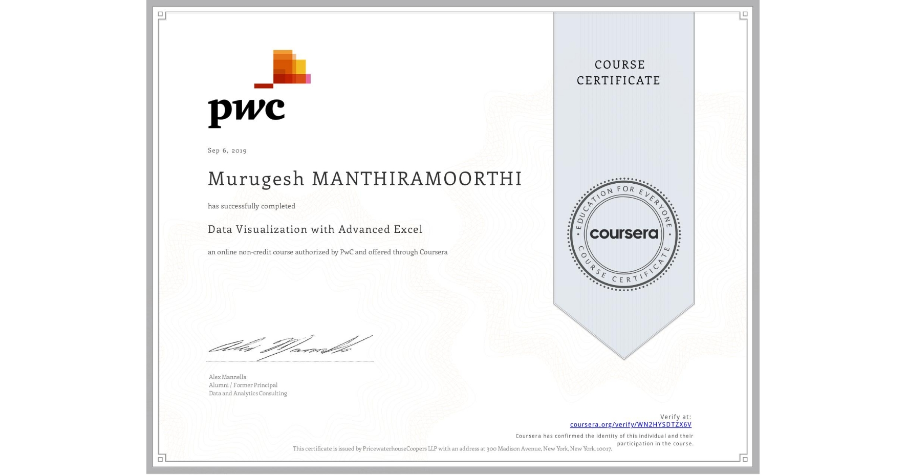 View certificate for Murugesh Manthiramoorthi, Data Visualization with Advanced Excel, an online non-credit course authorized by PwC and offered through Coursera