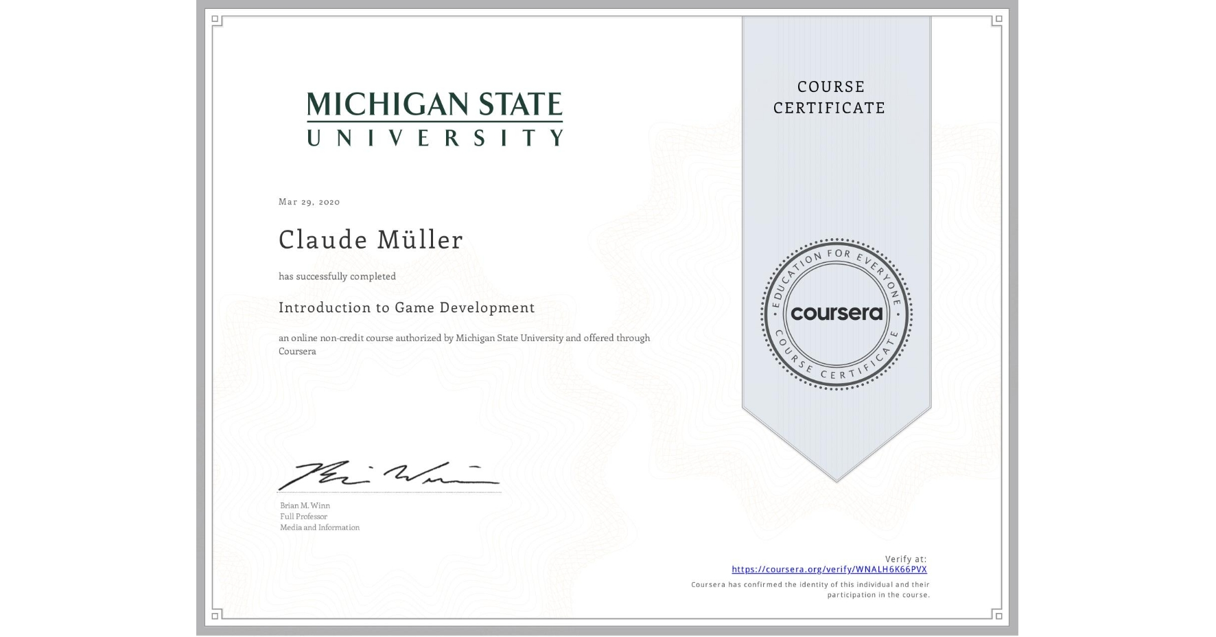 View certificate for Claude Müller, Introduction to Game Development, an online non-credit course authorized by Michigan State University and offered through Coursera