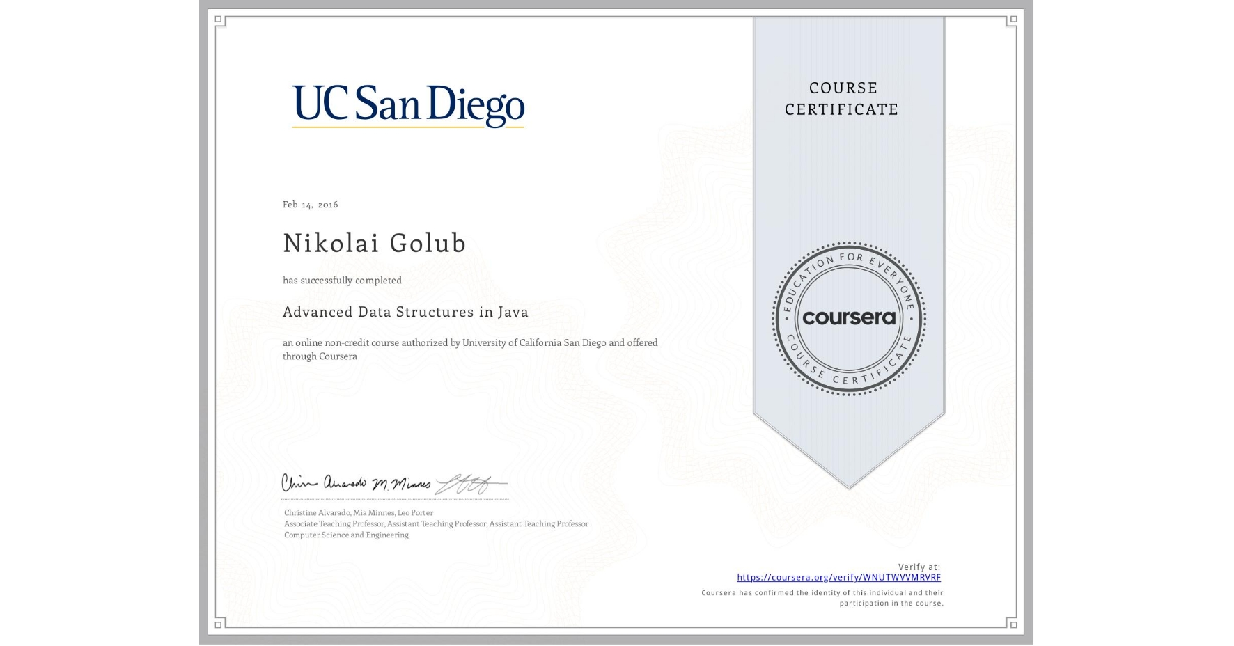View certificate for Nikolai Golub, Advanced Data Structures in Java, an online non-credit course authorized by University of California San Diego and offered through Coursera