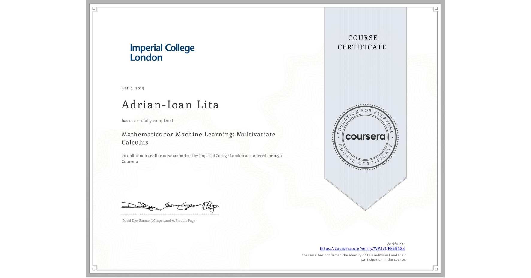 View certificate for Adrian-Ioan Lita, Mathematics for Machine Learning: Multivariate Calculus, an online non-credit course authorized by Imperial College London and offered through Coursera
