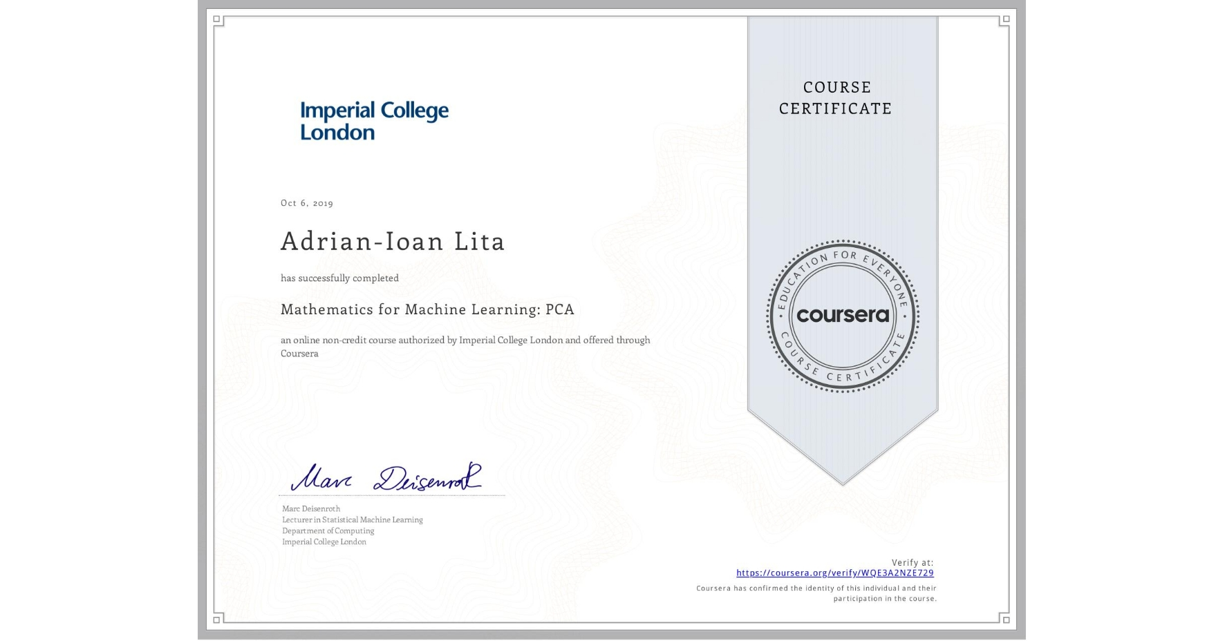 View certificate for Adrian-Ioan Lita, Mathematics for Machine Learning: PCA, an online non-credit course authorized by Imperial College London and offered through Coursera