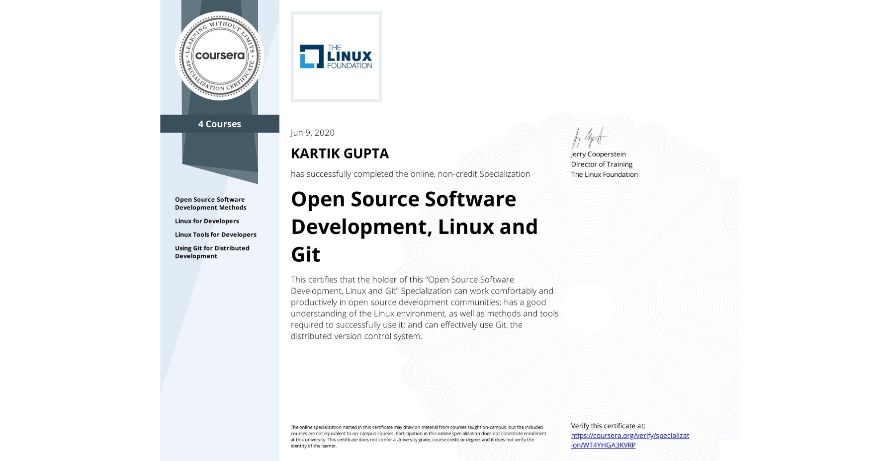 """View certificate for KARTIK GUPTA, Open Source Software Development, Linux and Git, offered through Coursera. This certifies that the holder of this """"Open Source Software Development, Linux and Git"""" Specialization can work comfortably and productively in open source development communities; has a good understanding of the Linux environment, as well as methods and tools required to successfully use it; and can effectively use Git, the distributed version control system."""