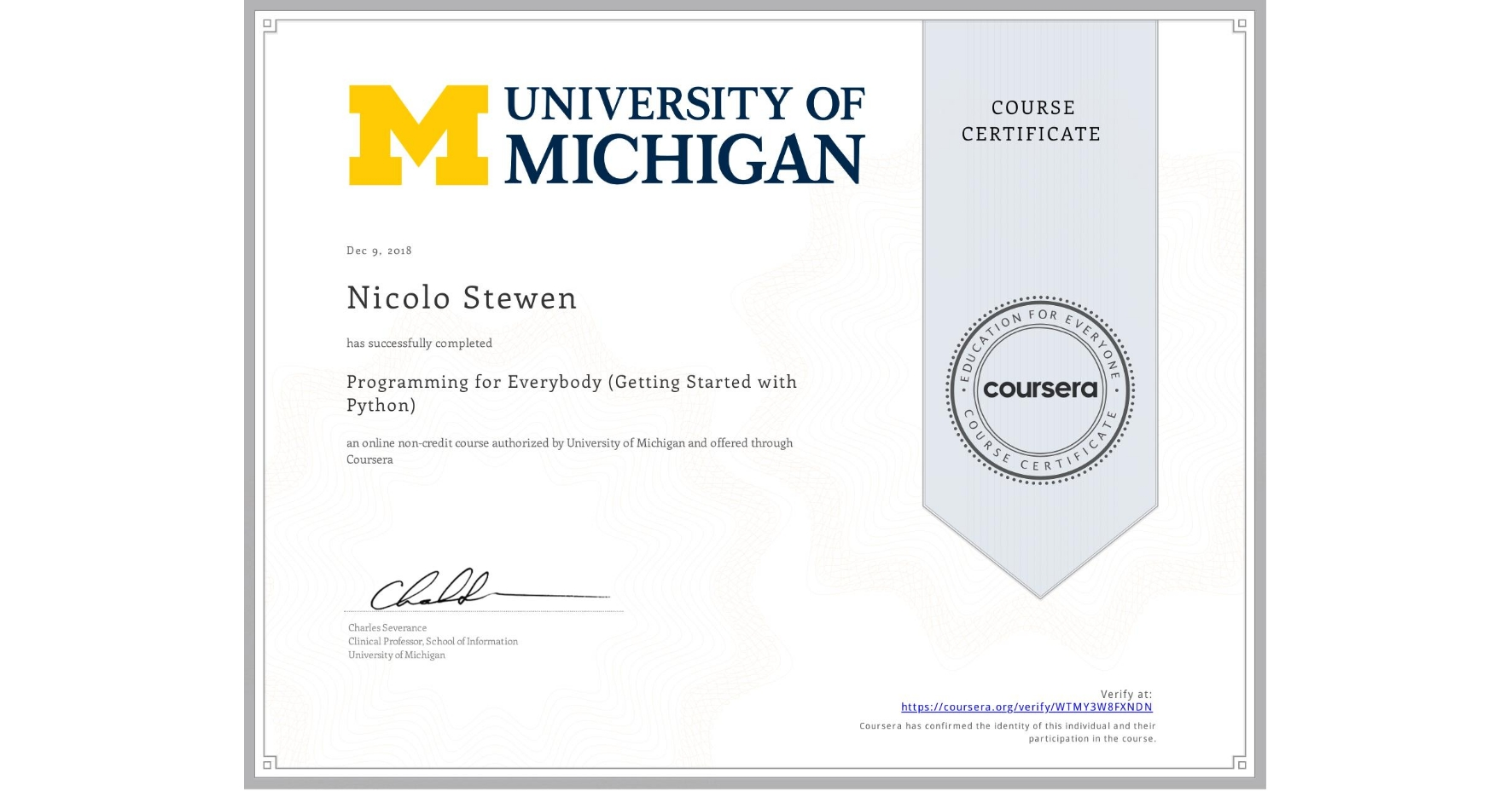 View certificate for Nicolo Stewen, Programming for Everybody (Getting Started with Python), an online non-credit course authorized by University of Michigan and offered through Coursera