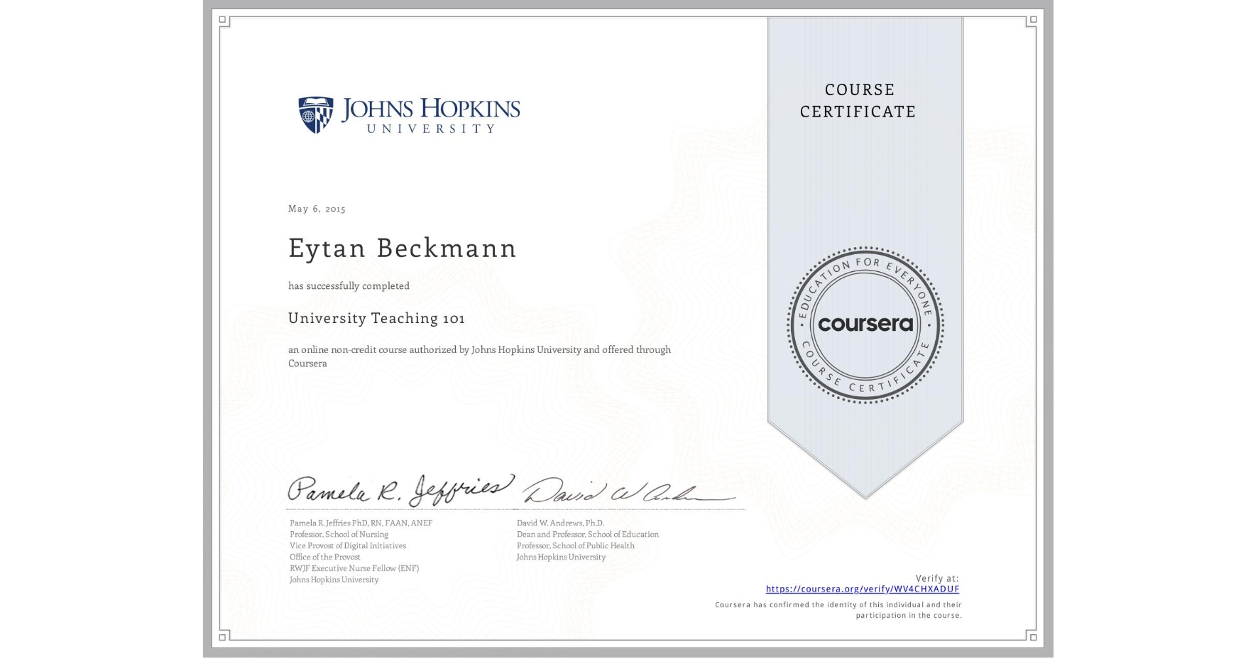 View certificate for Eytan Beckmann, University Teaching 101, an online non-credit course authorized by Johns Hopkins University and offered through Coursera