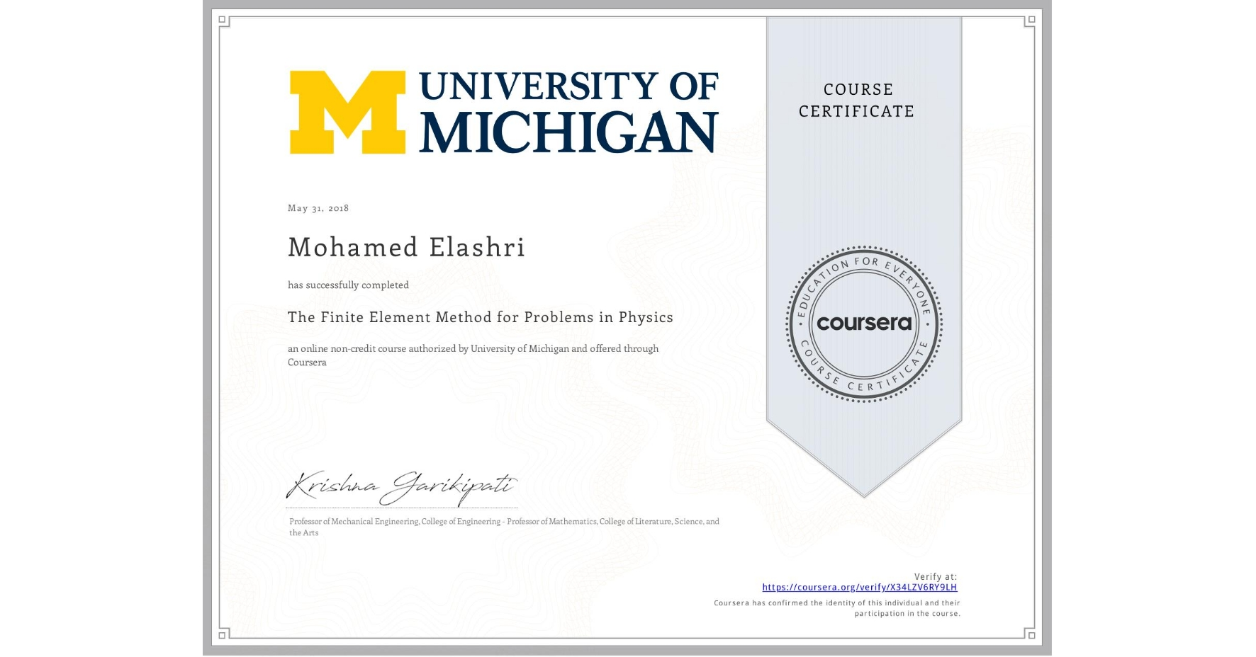 View certificate for Mohamed Elashri, The Finite Element Method for Problems in Physics, an online non-credit course authorized by University of Michigan and offered through Coursera