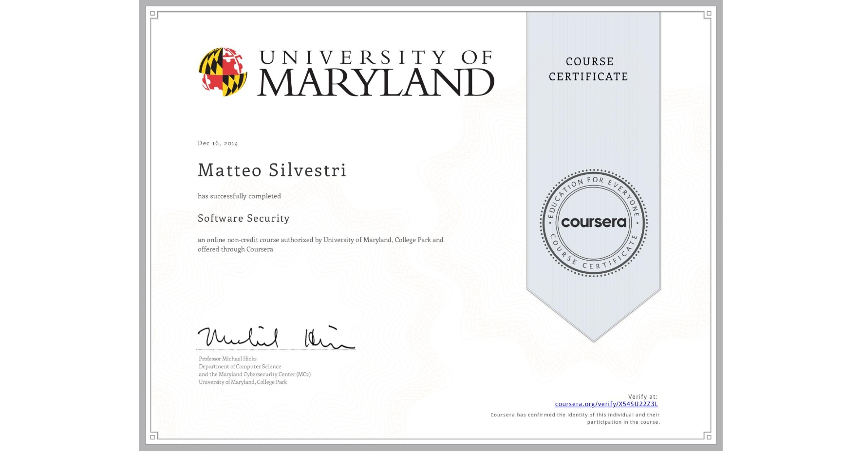 View certificate for Matteo Silvestri, Software Security , an online non-credit course authorized by University of Maryland, College Park and offered through Coursera