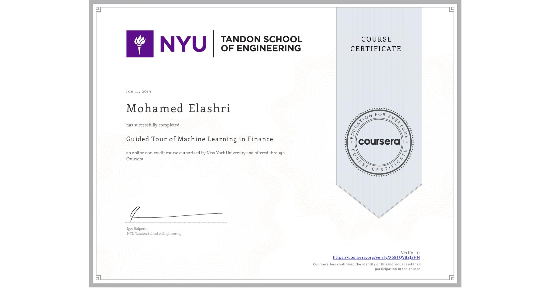 View certificate for Mohamed Elashri, Guided Tour of Machine Learning in Finance, an online non-credit course authorized by New York University and offered through Coursera