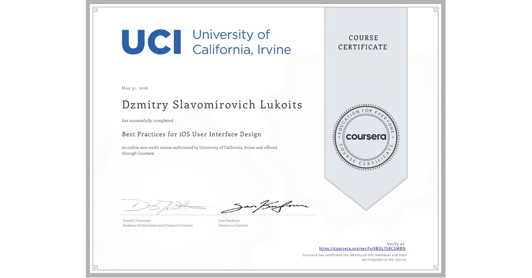 View certificate for Dzmitry Slavomirovich Lukoits, Best Practices for iOS User Interface Design, an online non-credit course authorized by University of California, Irvine and offered through Coursera