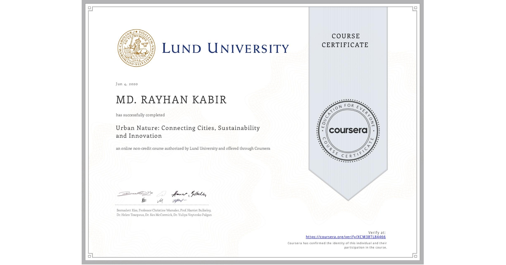 View certificate for MD. RAYHAN  KABIR, Urban Nature: Connecting Cities, Nature and Innovation, an online non-credit course authorized by Lund University and offered through Coursera