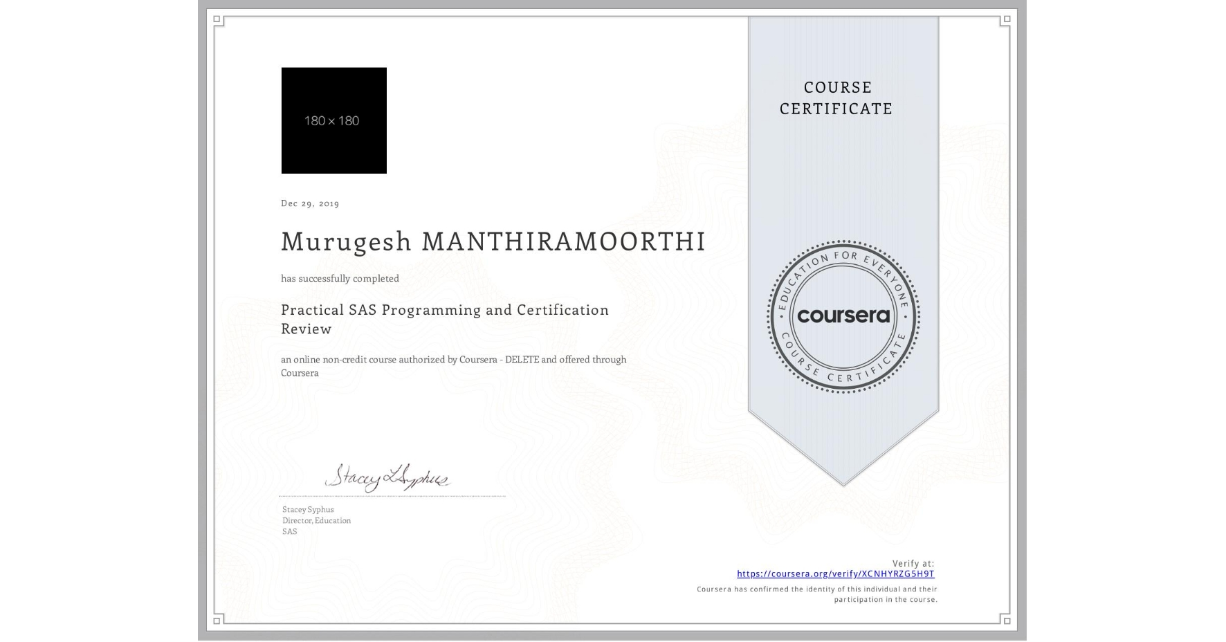 View certificate for Murugesh Manthiramoorthi, Practical SAS Programming and Certification Review, an online non-credit course authorized by SAS and offered through Coursera