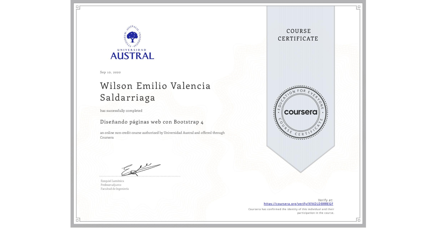 View certificate for Wilson Emilio Valencia Saldarriaga, Diseñando páginas web con Bootstrap 4, an online non-credit course authorized by Universidad Austral and offered through Coursera