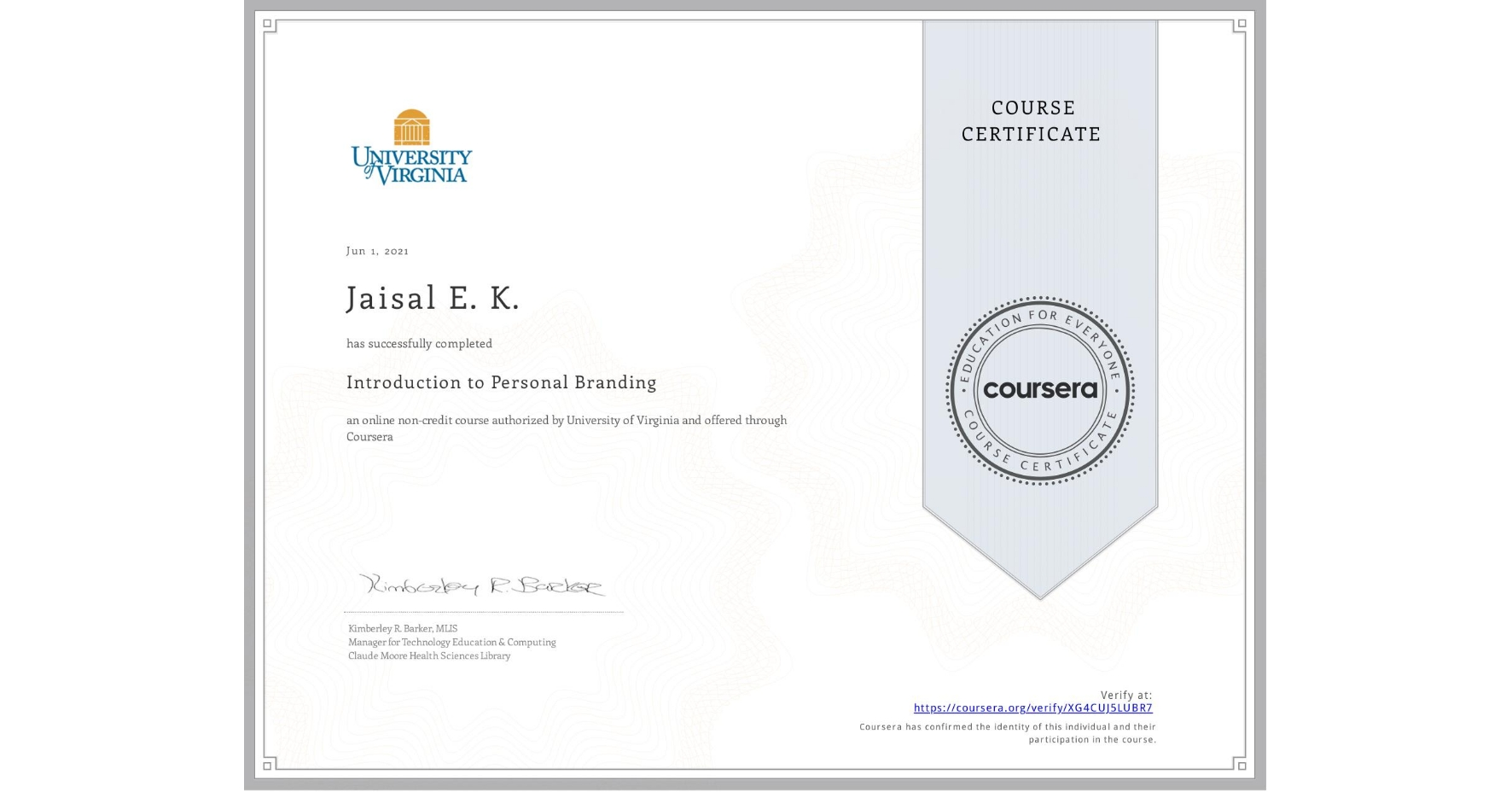 View certificate for Jaisal E. K., Introduction to Personal Branding, an online non-credit course authorized by University of Virginia and offered through Coursera