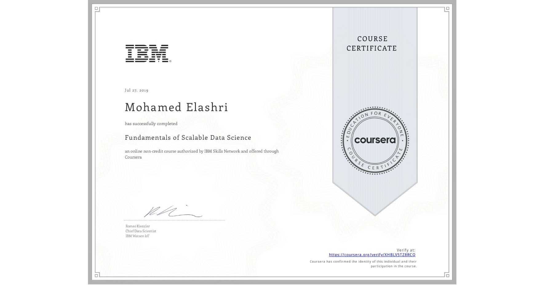 View certificate for Mohamed Elashri, Fundamentals of Scalable Data Science, an online non-credit course authorized by IBM and offered through Coursera
