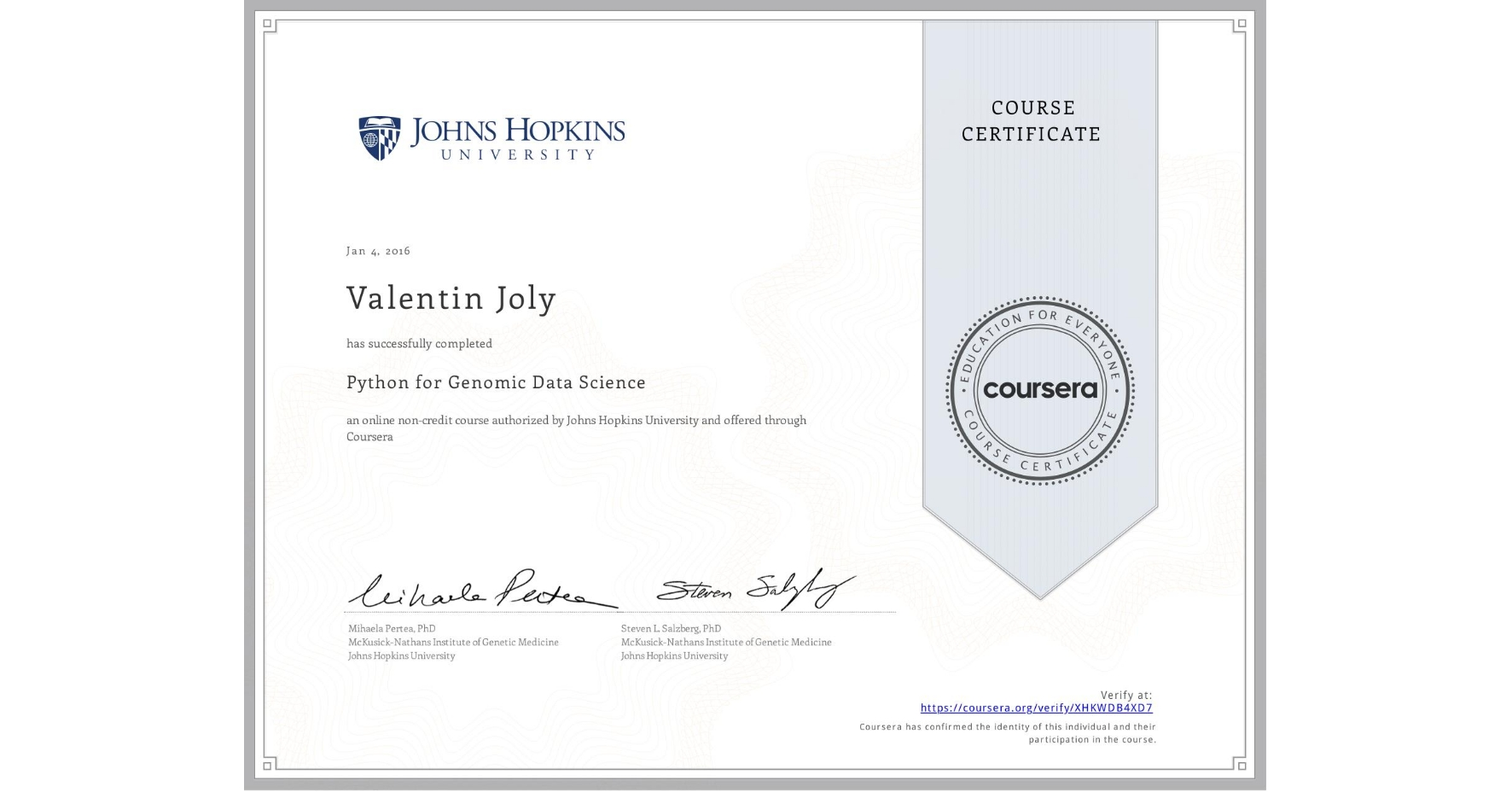 View certificate for Valentin Joly, Python for Genomic Data Science, an online non-credit course authorized by Johns Hopkins University and offered through Coursera