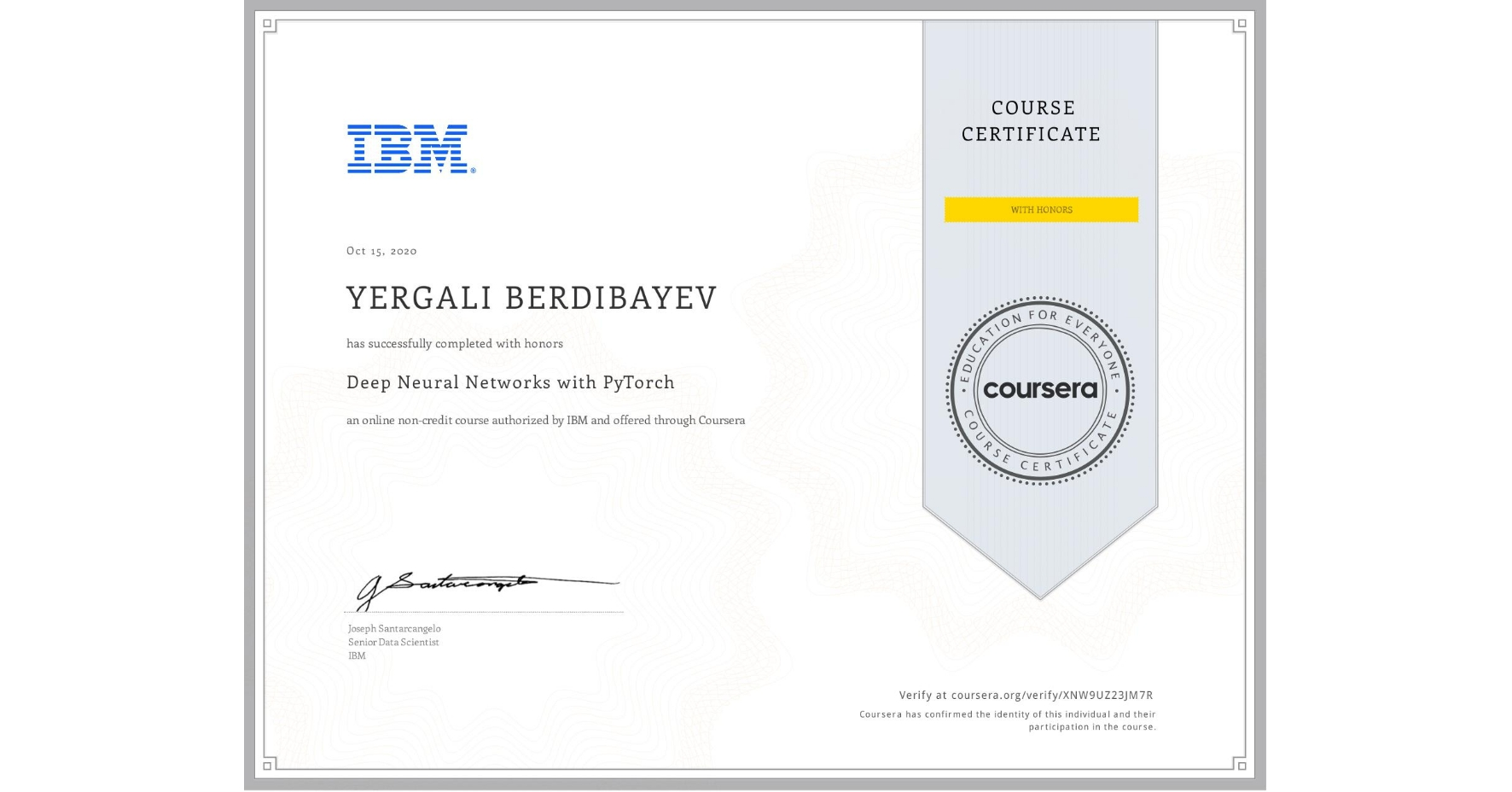 View certificate for Yergali Berdibayev, Deep Neural Networks with PyTorch, an online non-credit course authorized by IBM and offered through Coursera