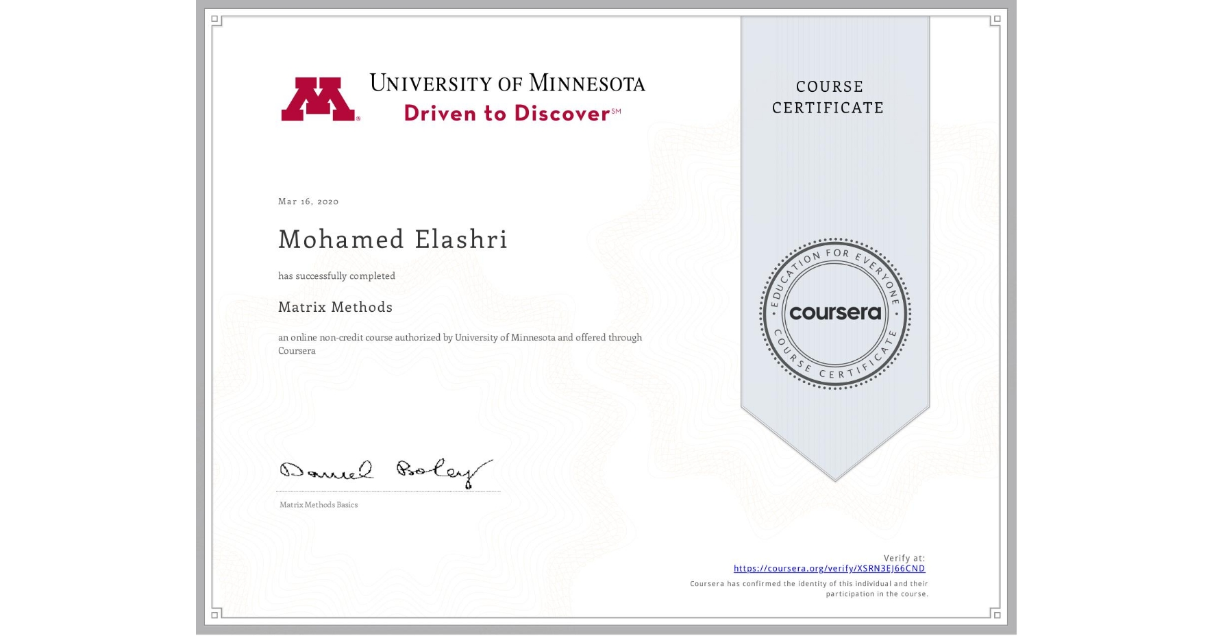 View certificate for Mohamed Elashri, Matrix Methods, an online non-credit course authorized by University of Minnesota and offered through Coursera