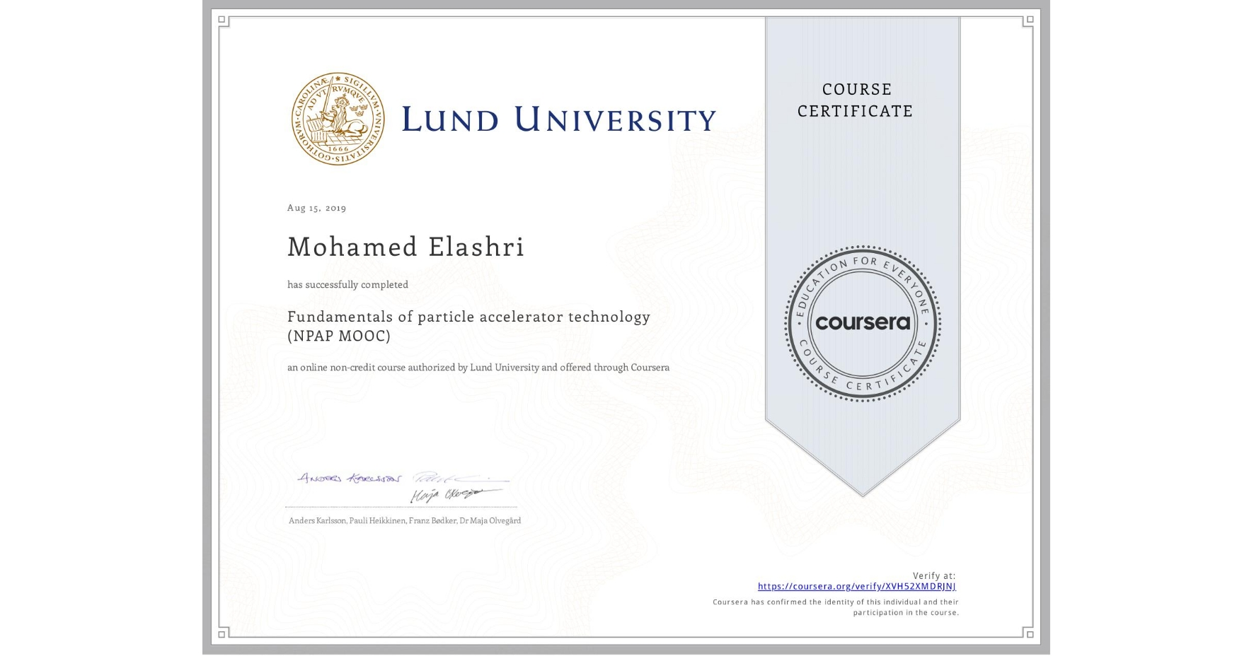 View certificate for Mohamed Elashri, Fundamentals of particle accelerator technology  (NPAP MOOC), an online non-credit course authorized by Lund University and offered through Coursera
