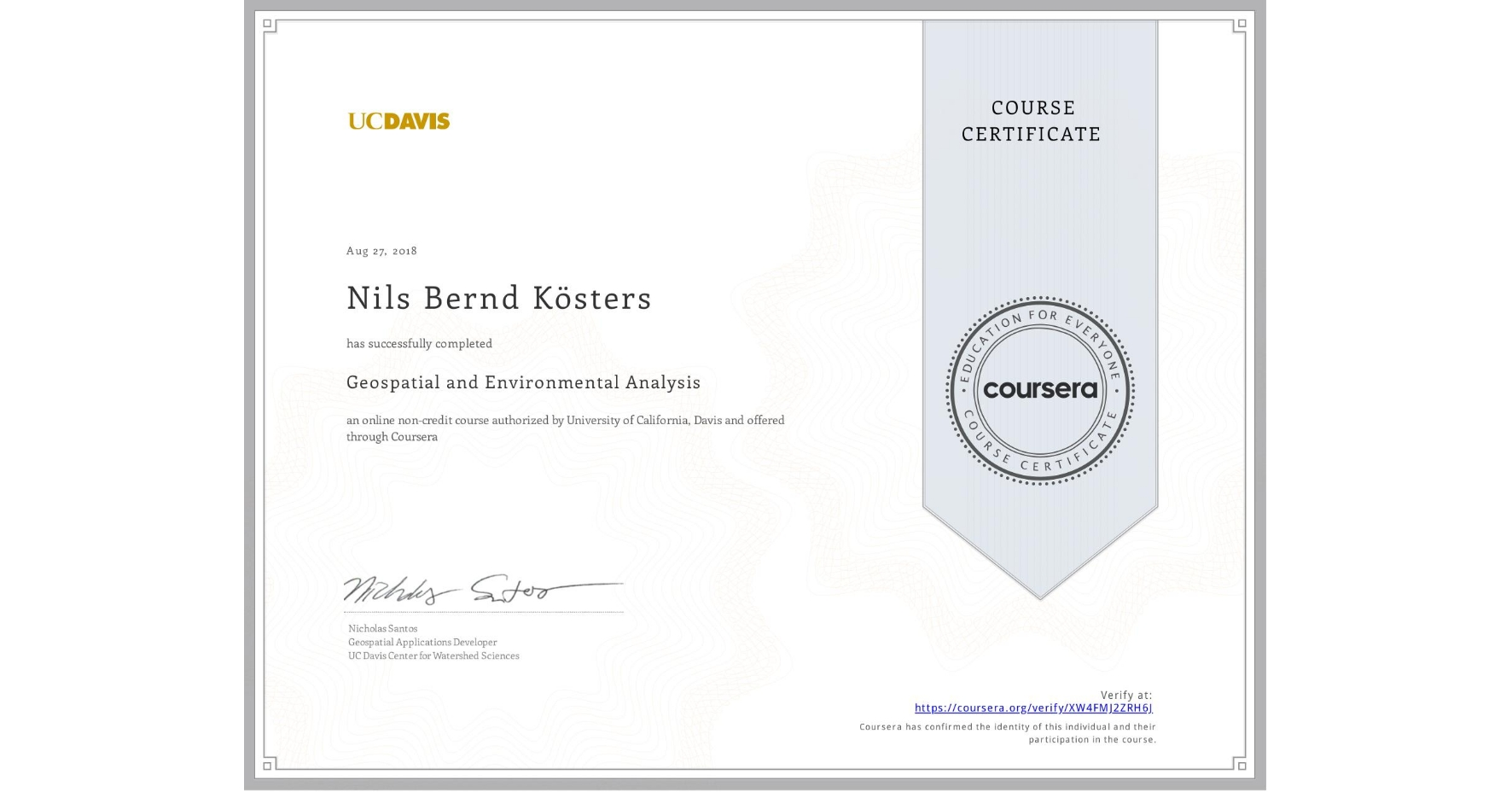 View certificate for Nils Bernd Kösters, Geospatial and Environmental Analysis, an online non-credit course authorized by University of California, Davis and offered through Coursera