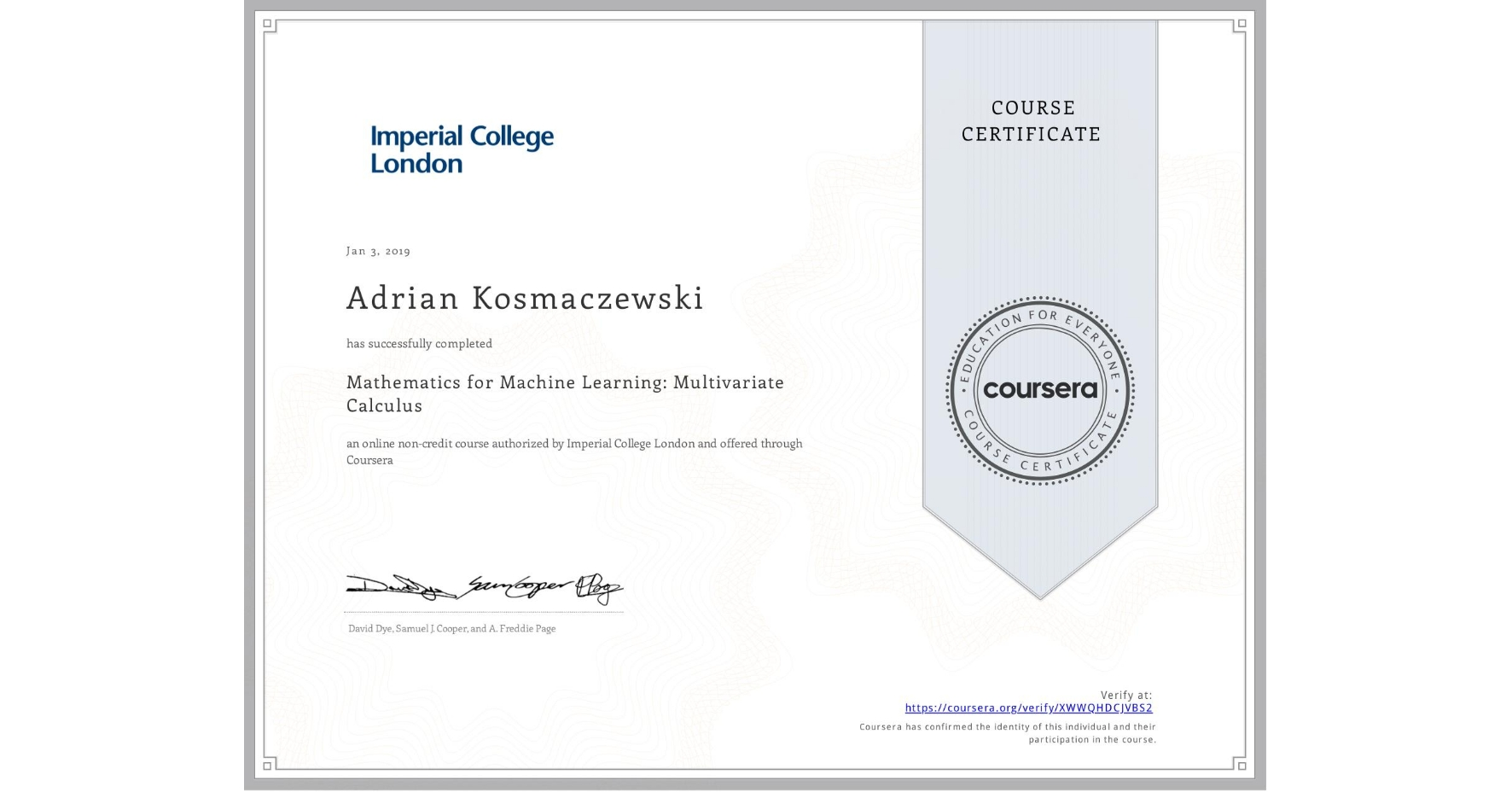 View certificate for Adrian Kosmaczewski, Mathematics for Machine Learning: Multivariate Calculus, an online non-credit course authorized by Imperial College London and offered through Coursera