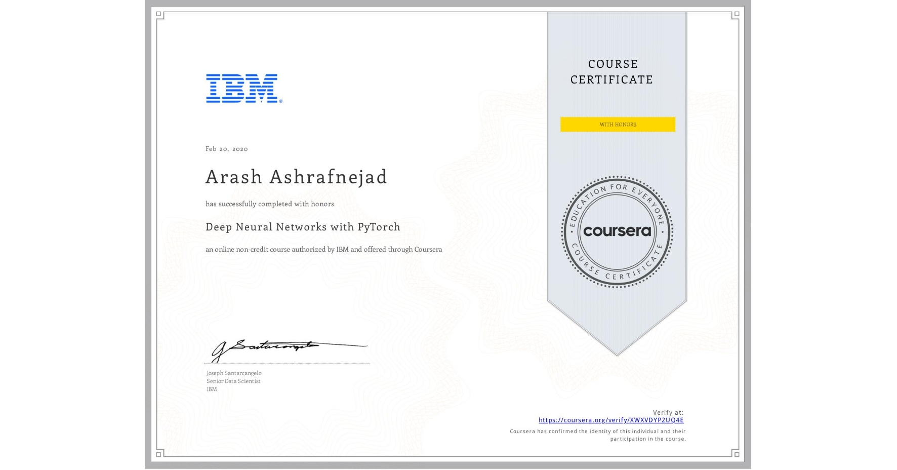 View certificate for Arash Ashrafnejad, Deep Neural Networks with PyTorch, an online non-credit course authorized by IBM and offered through Coursera