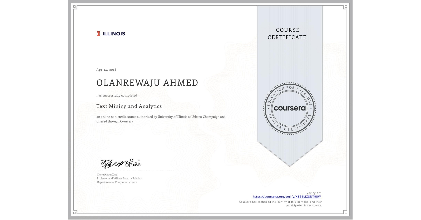 View certificate for OLANREWAJU AHMED, Text Mining and Analytics, an online non-credit course authorized by University of Illinois at Urbana-Champaign and offered through Coursera