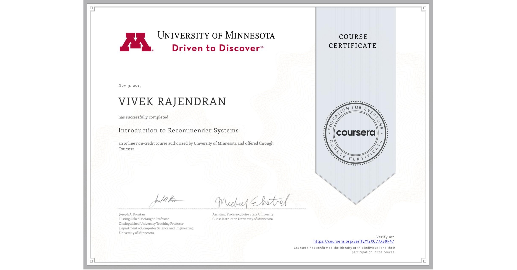 View certificate for VIVEK RAJENDRAN, Introduction to Recommender Systems, an online non-credit course authorized by University of Minnesota and offered through Coursera