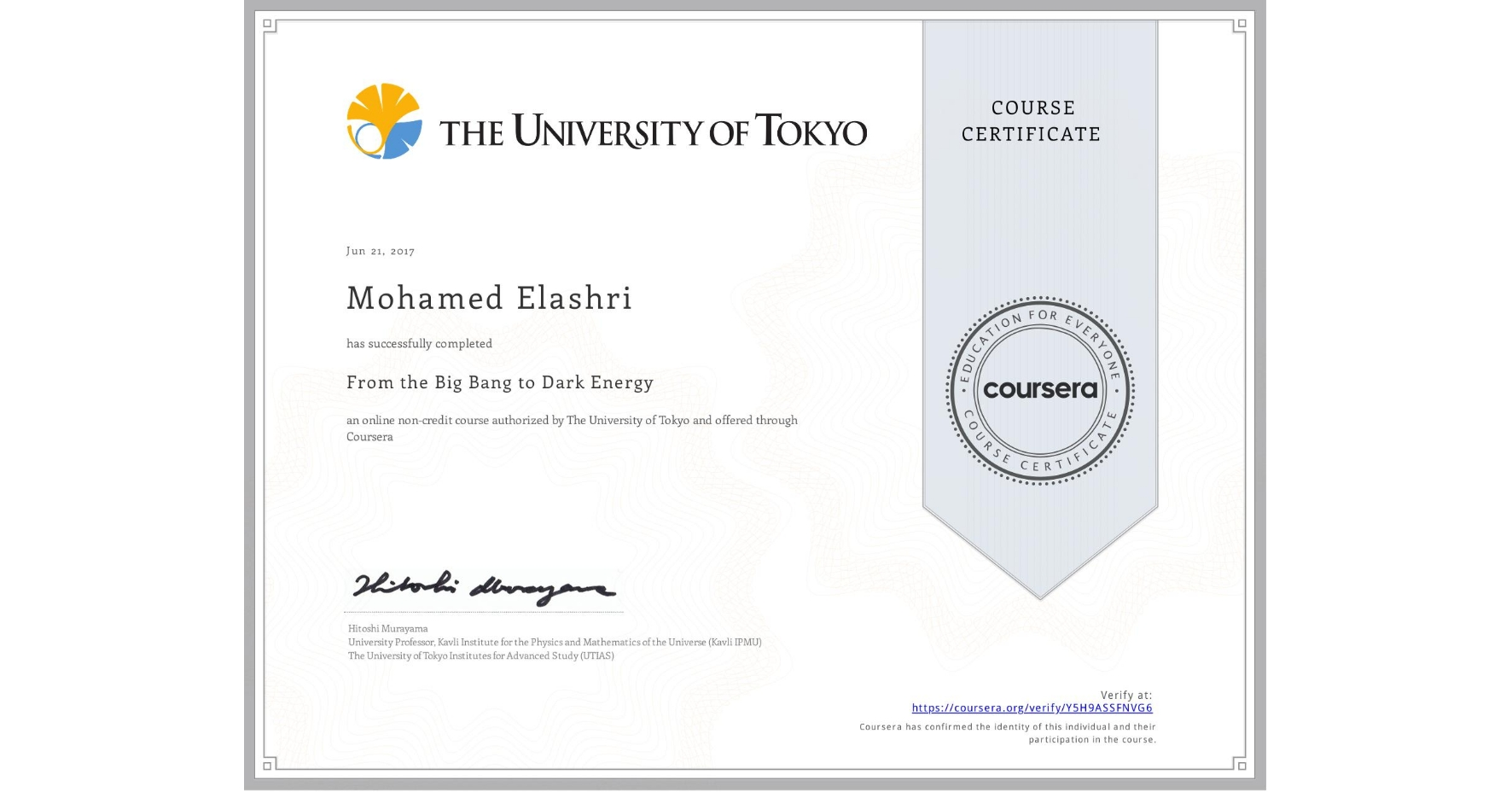 View certificate for Mohamed Elashri, From the Big Bang to Dark Energy, an online non-credit course authorized by The University of Tokyo and offered through Coursera