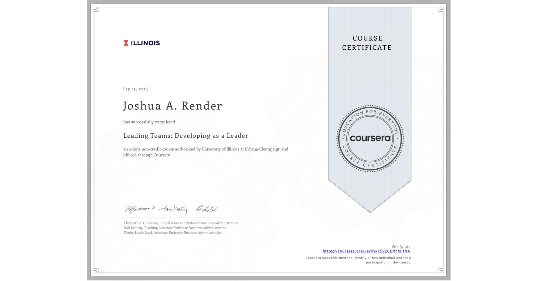 View certificate for Joshua A. Render, Foundations of Everyday Leadership, an online non-credit course authorized by University of Illinois at Urbana-Champaign and offered through Coursera