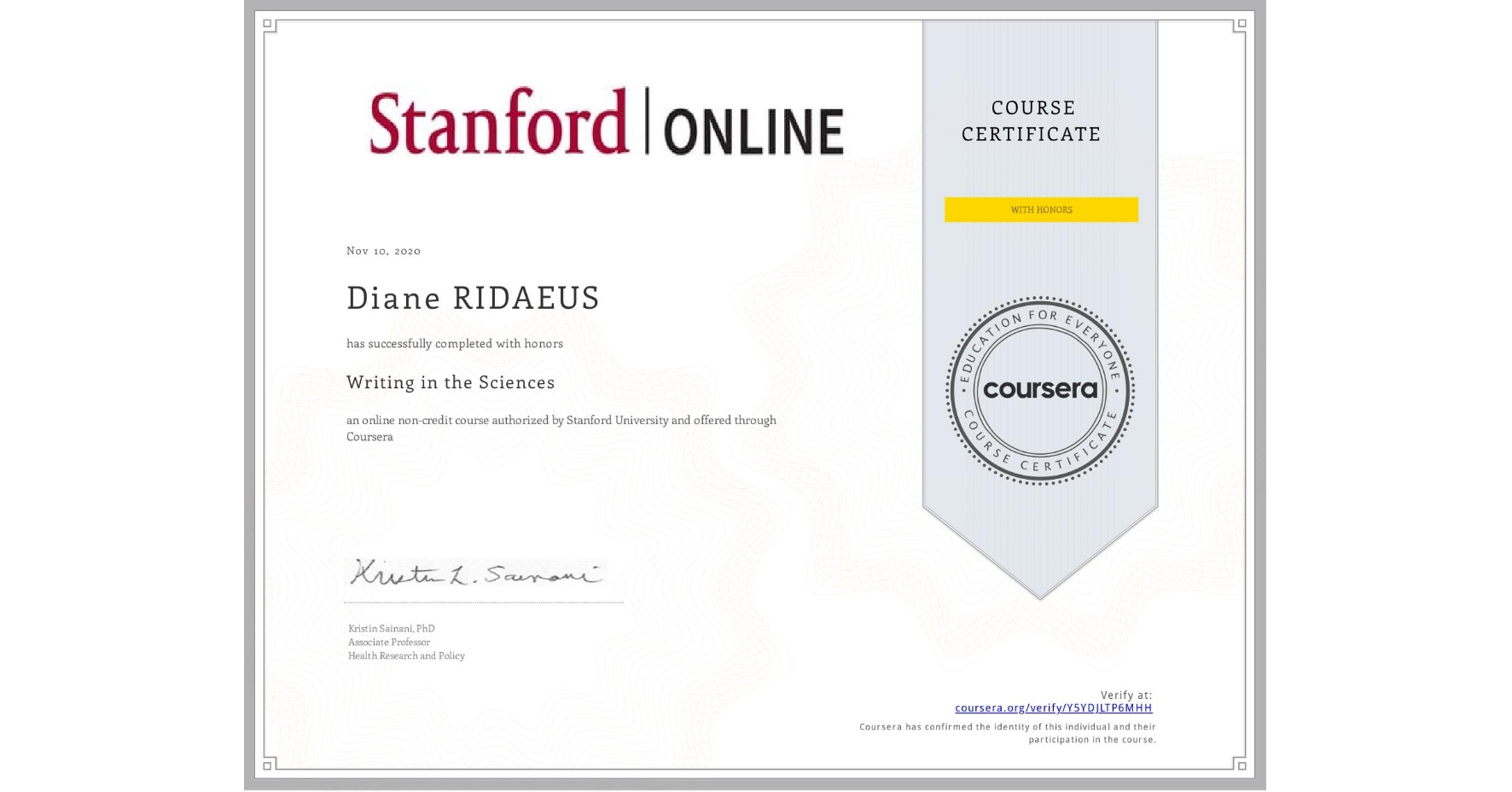View certificate for Diane RIDAEUS, Writing in the Sciences, an online non-credit course authorized by Stanford University and offered through Coursera