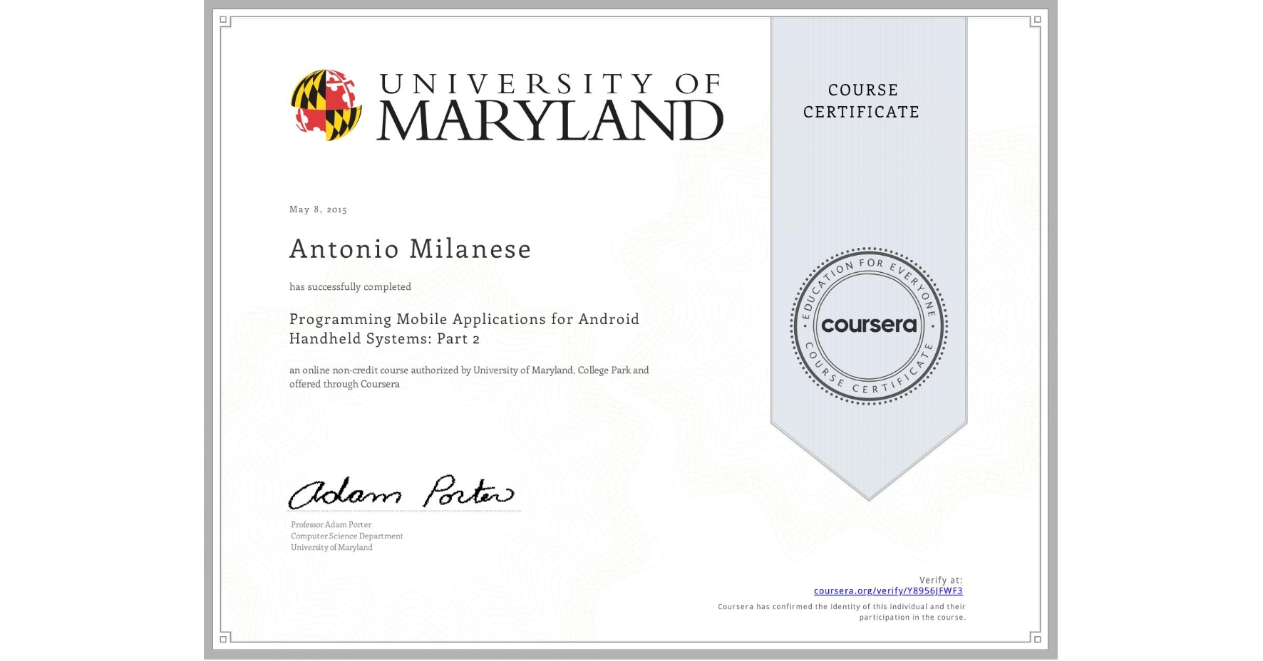 View certificate for Antonio Milanese, Programming Mobile Applications for Android Handheld Systems: Part 2, an online non-credit course authorized by University of Maryland, College Park and offered through Coursera