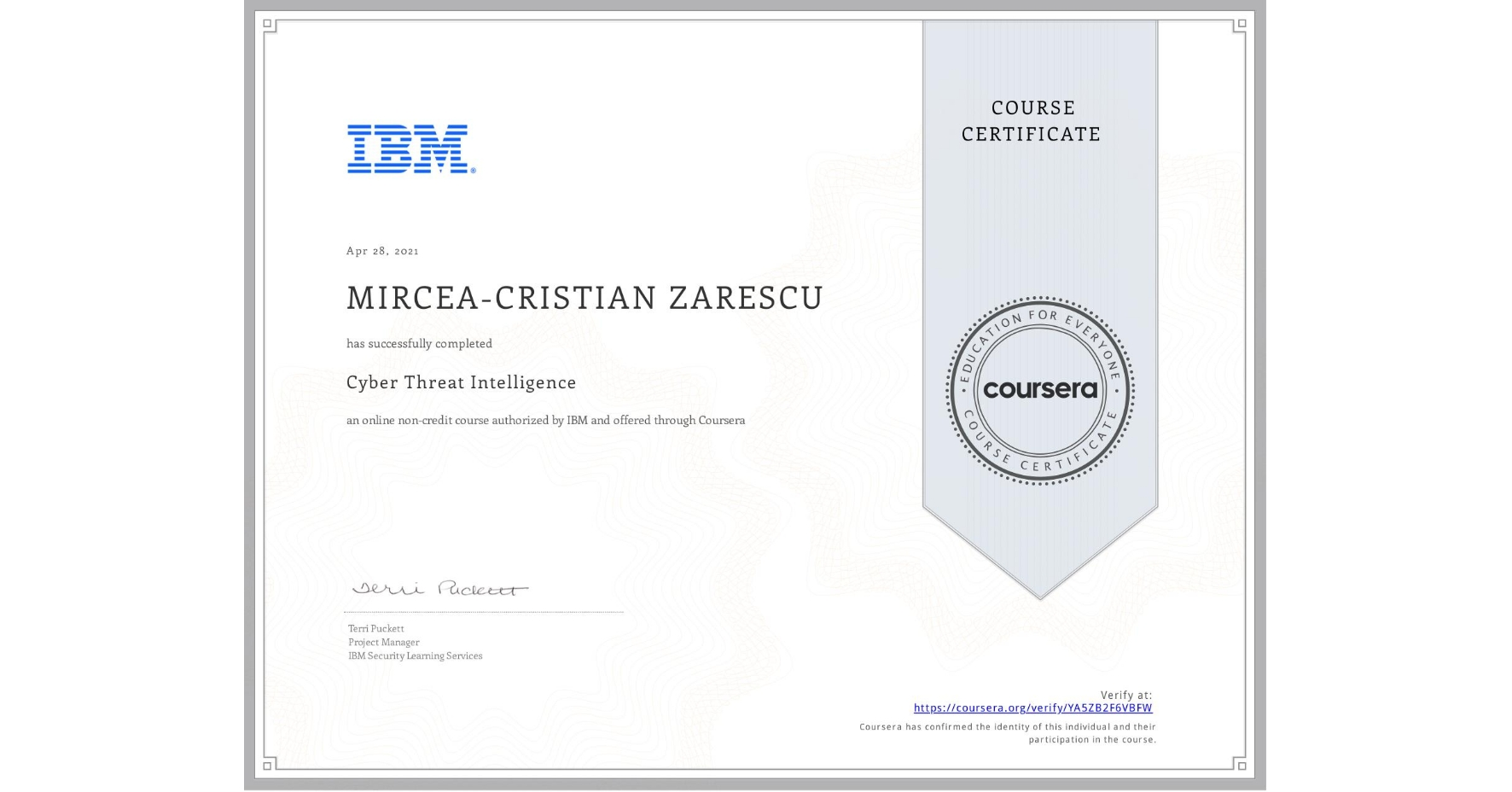 View certificate for MIRCEA-CRISTIAN ZARESCU, Cyber Threat Intelligence, an online non-credit course authorized by IBM and offered through Coursera