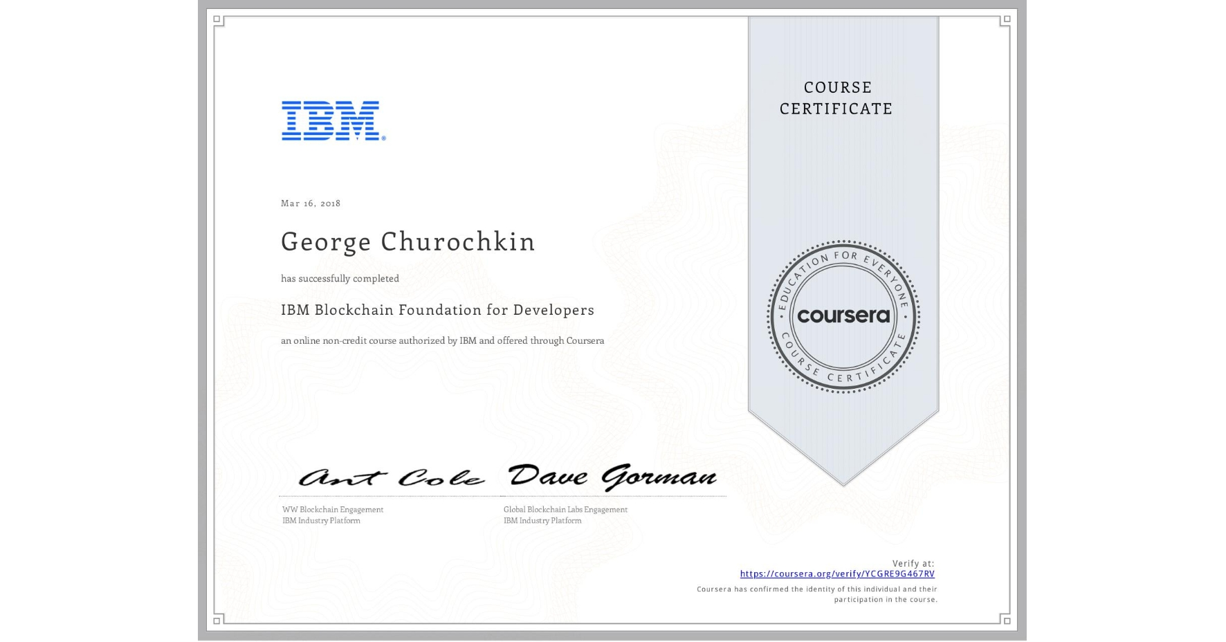 View certificate for Георгий Чурочкин, IBM Blockchain Foundation for Developers, an online non-credit course authorized by IBM and offered through Coursera