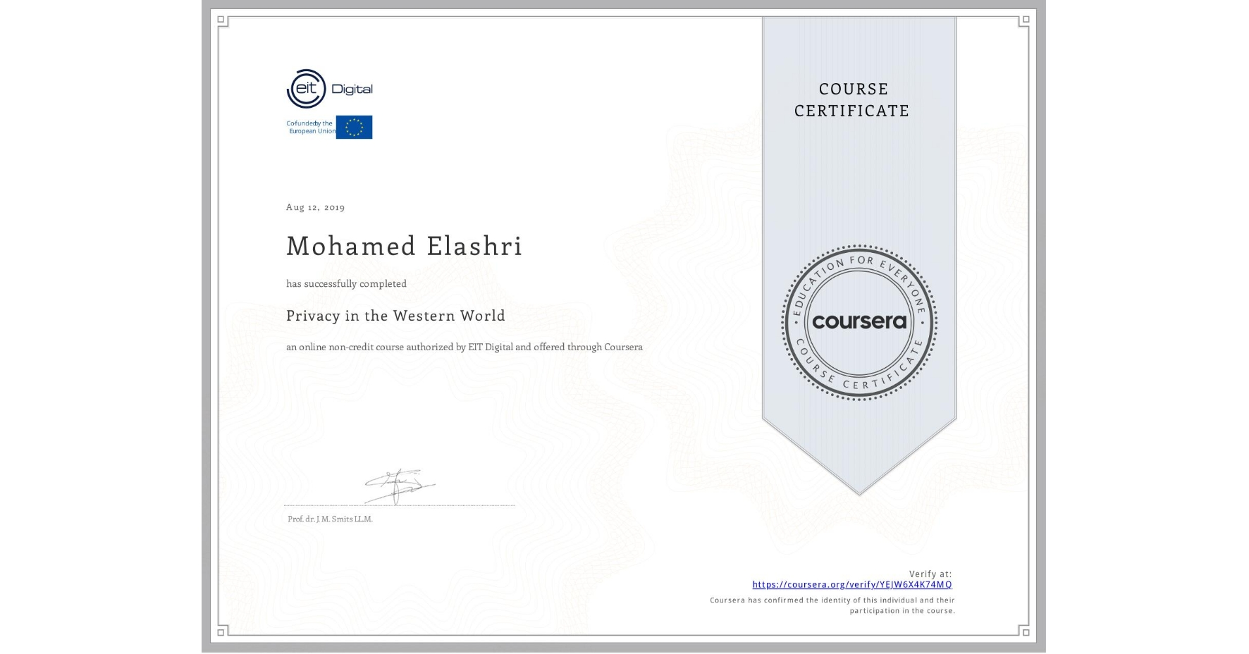 View certificate for Mohamed Elashri, Privacy in the Western World, an online non-credit course authorized by EIT Digital  and offered through Coursera