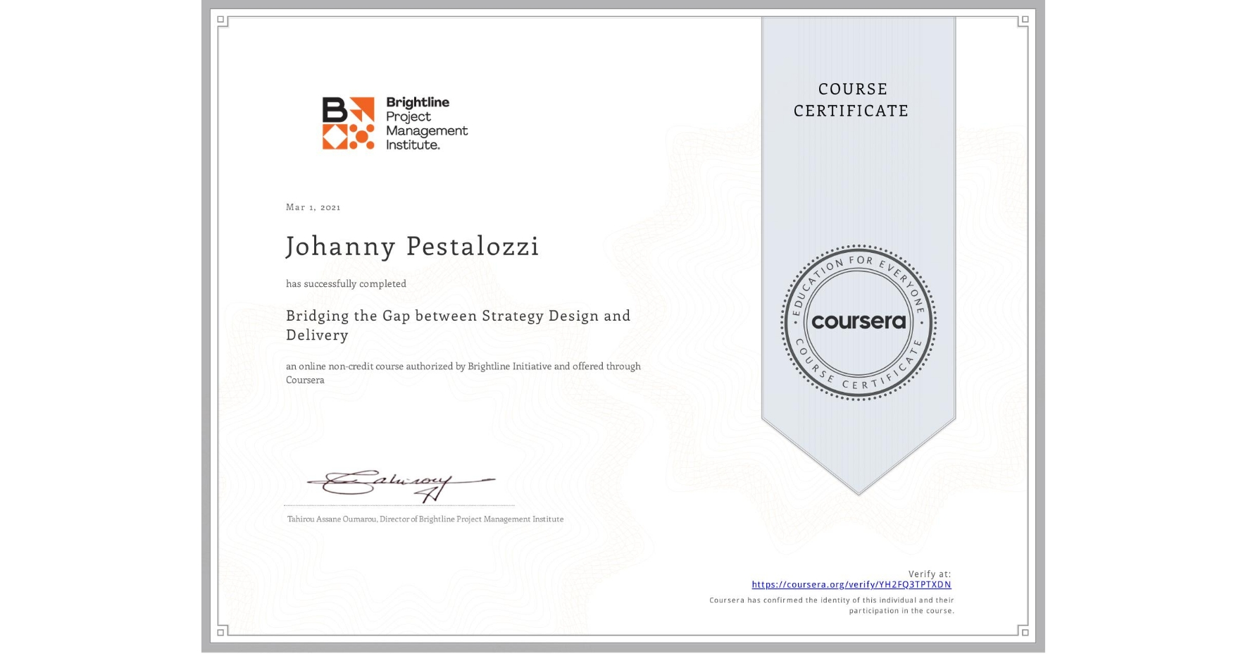 View certificate for Johanny Pestalozzi, Bridging the Gap between Strategy Design and Delivery, an online non-credit course authorized by Brightline Initiative and offered through Coursera
