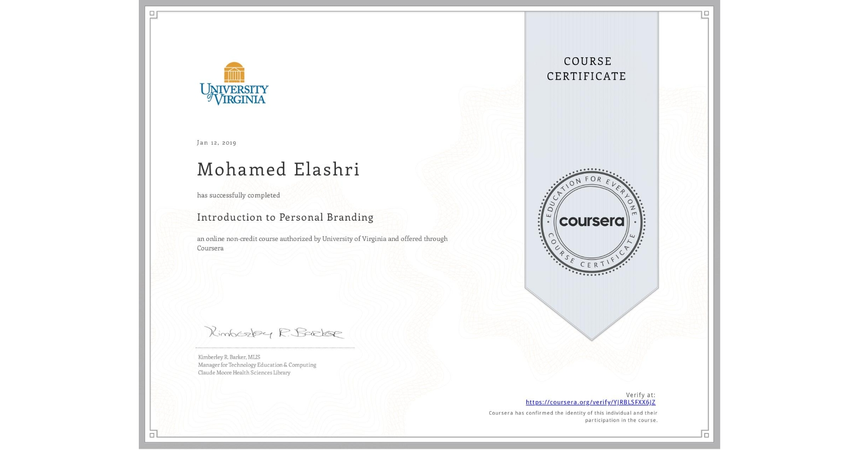 View certificate for Mohamed Elashri, Introduction to Personal Branding, an online non-credit course authorized by University of Virginia and offered through Coursera