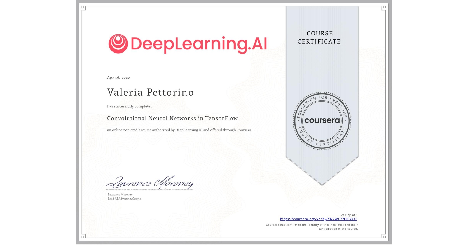 View certificate for Valeria Pettorino, Convolutional Neural Networks in TensorFlow, an online non-credit course authorized by DeepLearning.AI and offered through Coursera