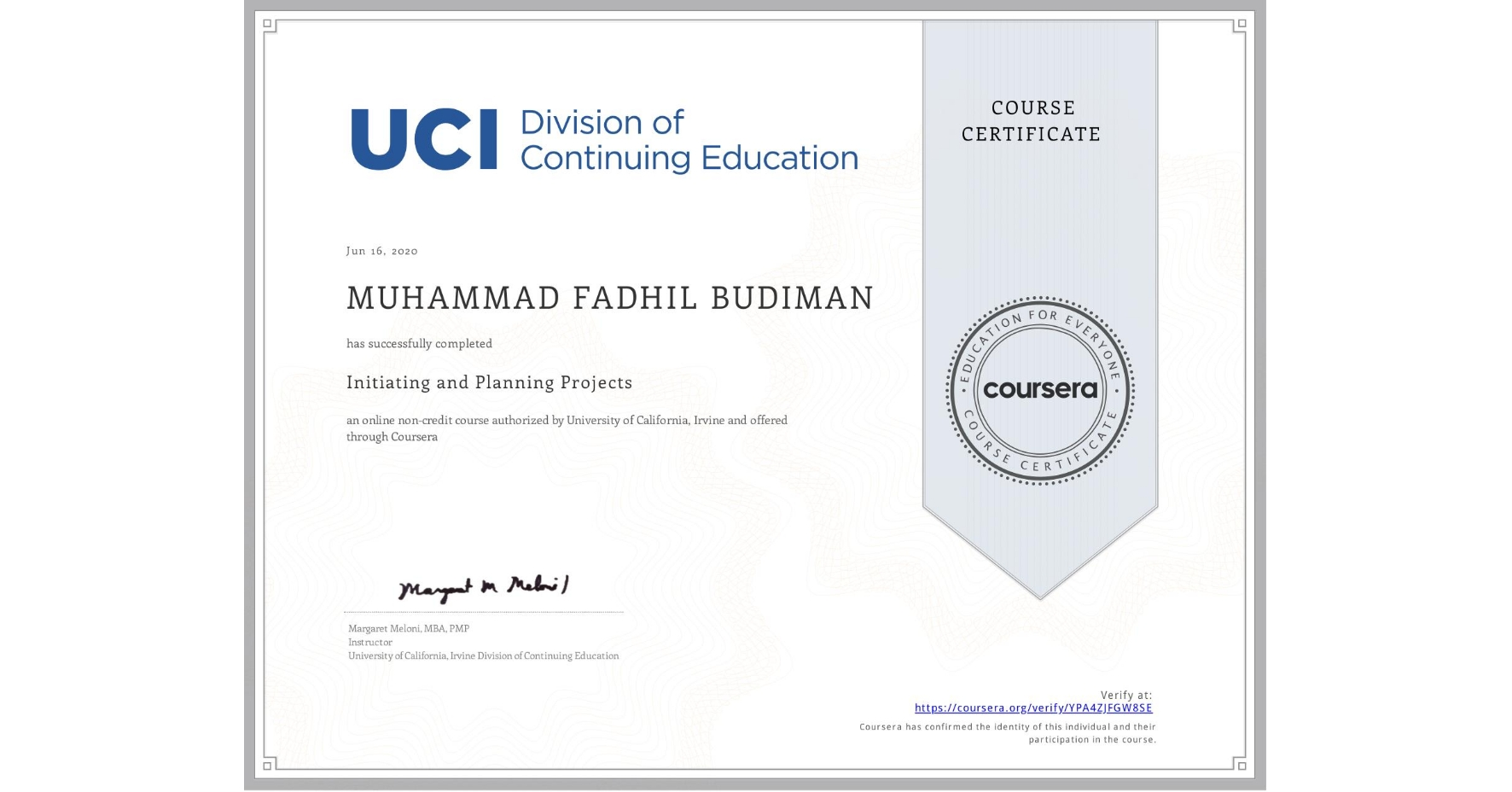 View certificate for MUHAMMAD FADHIL BUDIMAN, Initiating and Planning Projects, an online non-credit course authorized by University of California, Irvine and offered through Coursera
