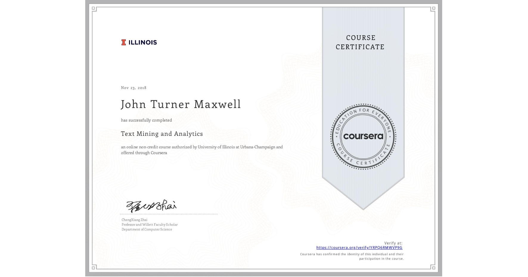 View certificate for John Turner Maxwell, Text Mining and Analytics, an online non-credit course authorized by University of Illinois at Urbana-Champaign and offered through Coursera