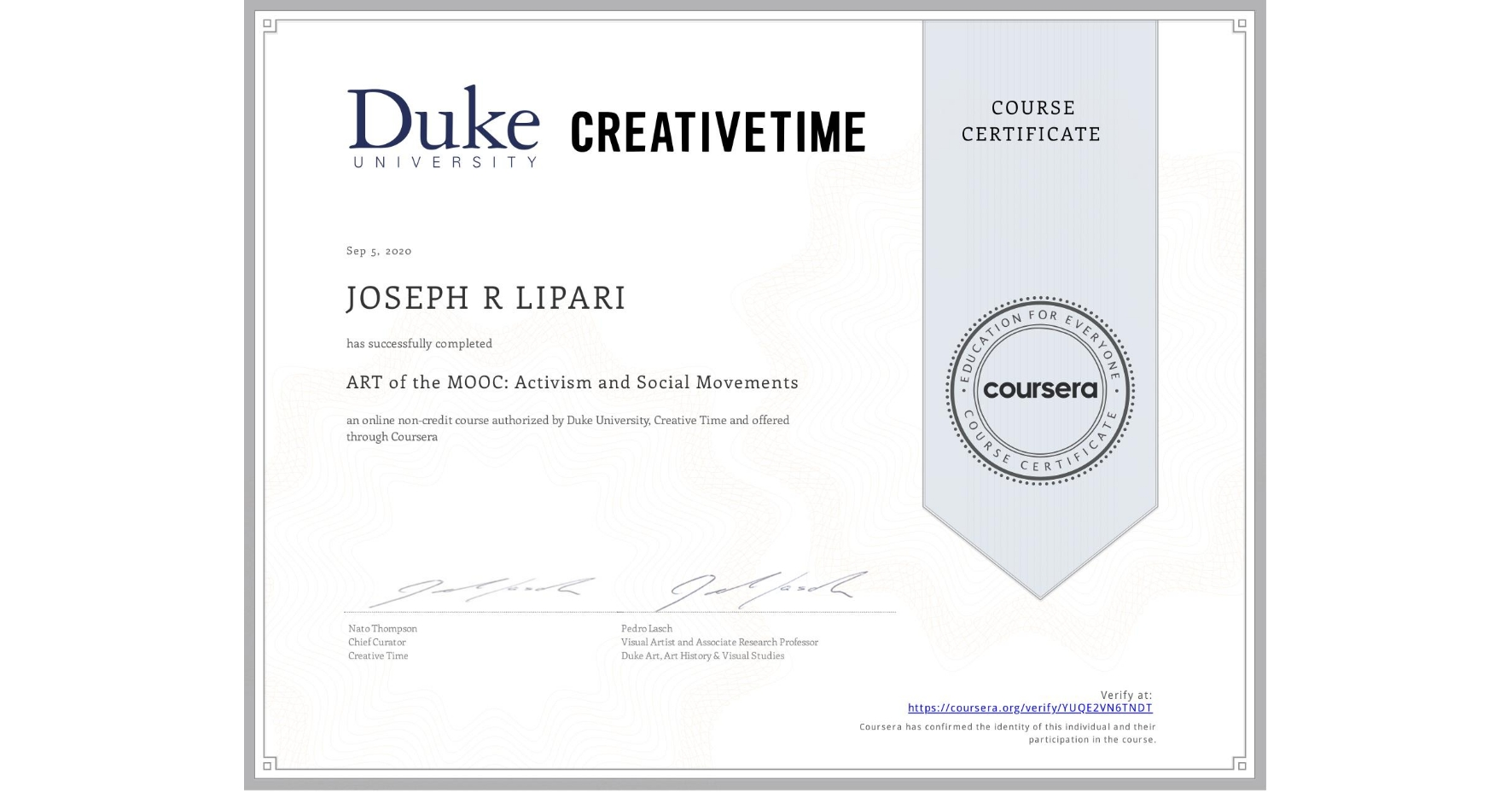 View certificate for JOSEPH R  LIPARI, ART of the MOOC: Activism and Social Movements, an online non-credit course authorized by Duke University & Creative Time  and offered through Coursera