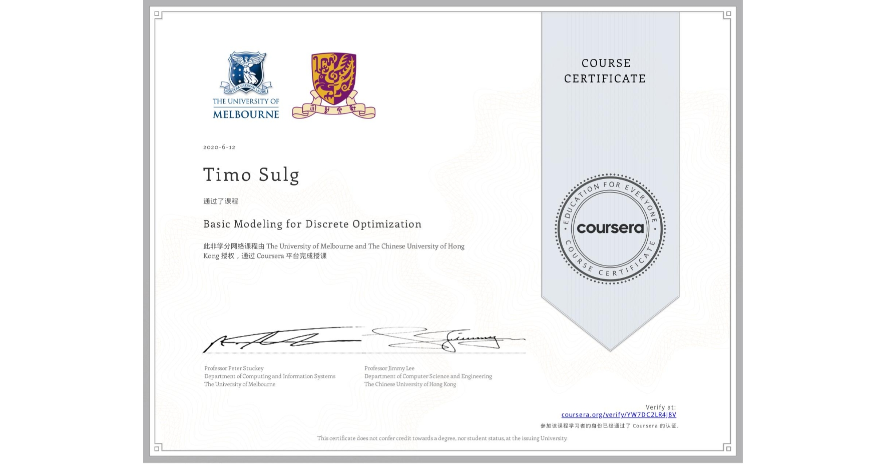 View certificate for Timo Sulg, Basic Modeling for Discrete Optimization, an online non-credit course authorized by The University of Melbourne & The Chinese University of Hong Kong and offered through Coursera
