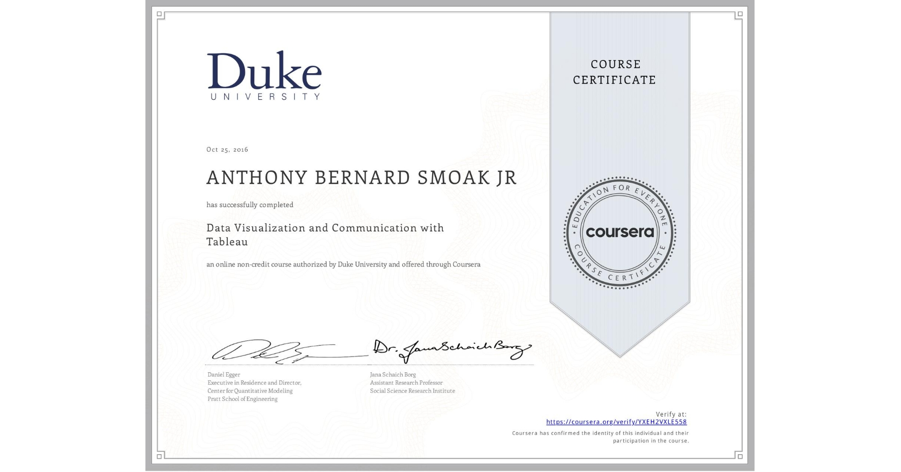 View certificate for ANTHONY BERNARD  SMOAK JR, Data Visualization and Communication with Tableau, an online non-credit course authorized by Duke University and offered through Coursera