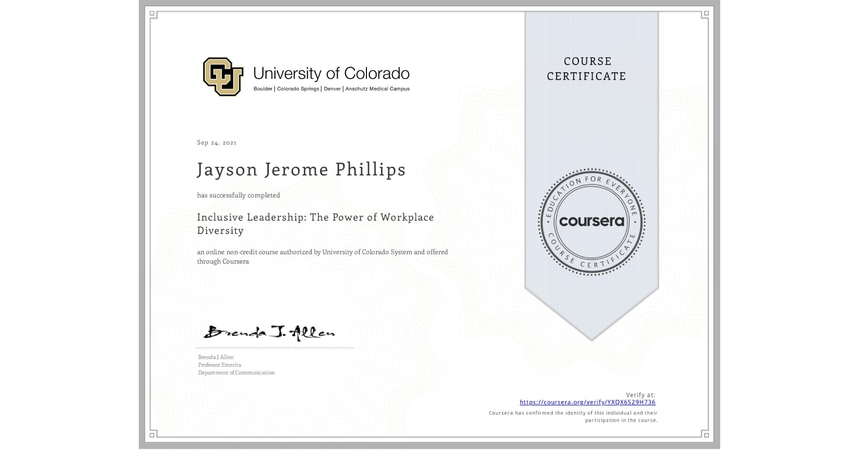 View certificate for Jayson Jerome Phillips, Inclusive Leadership: The Power of Workplace Diversity, an online non-credit course authorized by University of Colorado System and offered through Coursera