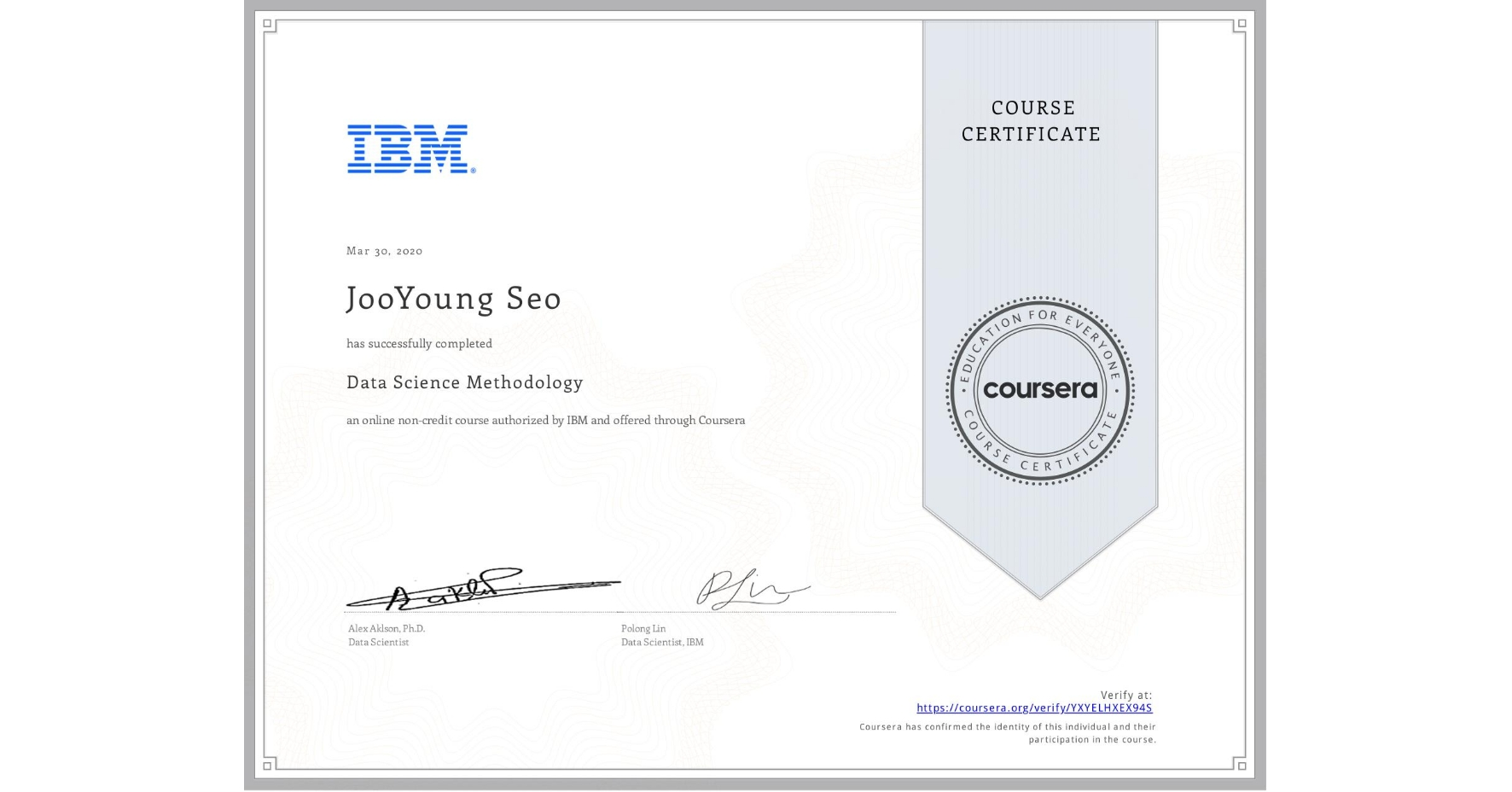 View certificate for JooYoung Seo, Data Science Methodology, an online non-credit course authorized by IBM and offered through Coursera