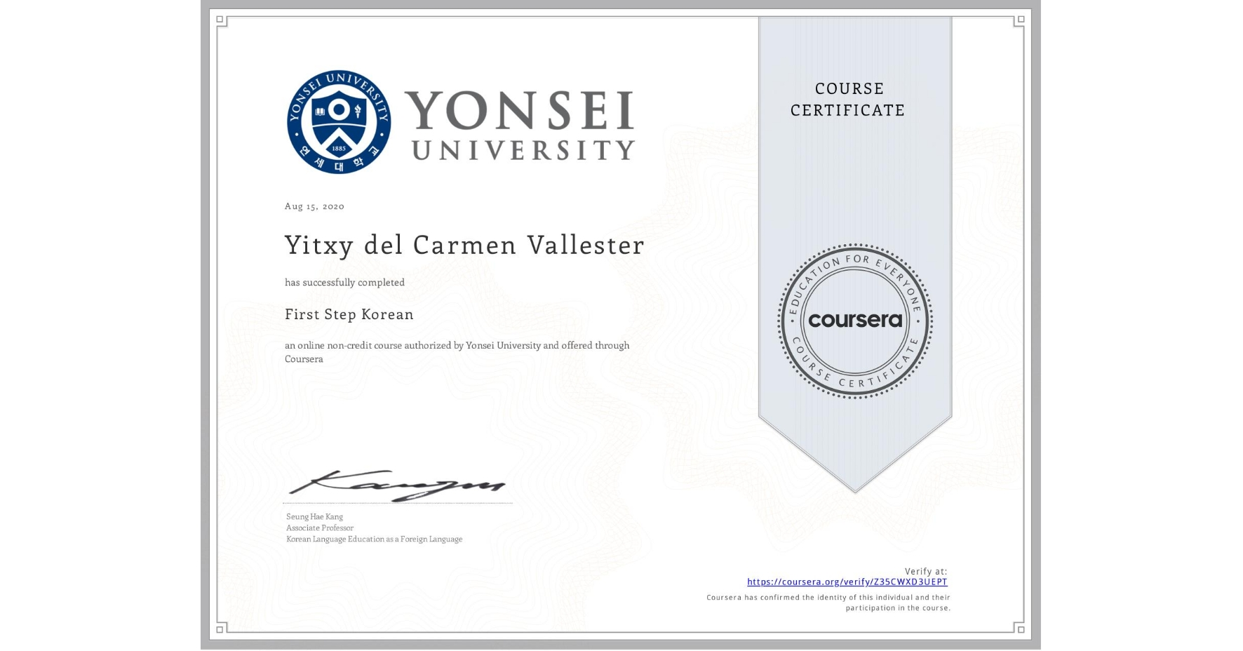 View certificate for Yitxy del Carmen Vallester, First Step Korean, an online non-credit course authorized by Yonsei University and offered through Coursera