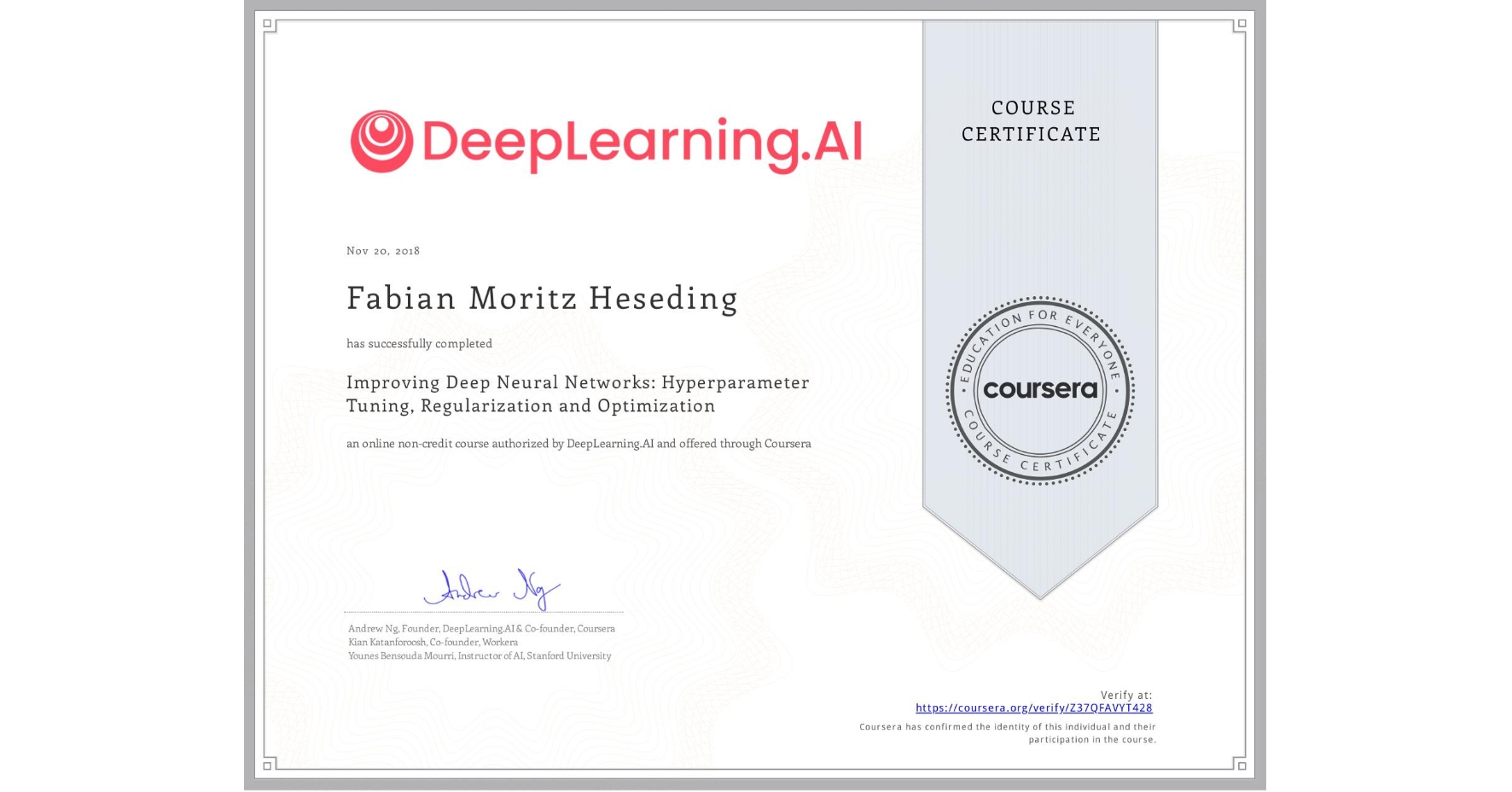 View certificate for Fabian Moritz Heseding, Improving Deep Neural Networks: Hyperparameter tuning, Regularization and Optimization, an online non-credit course authorized by DeepLearning.AI and offered through Coursera