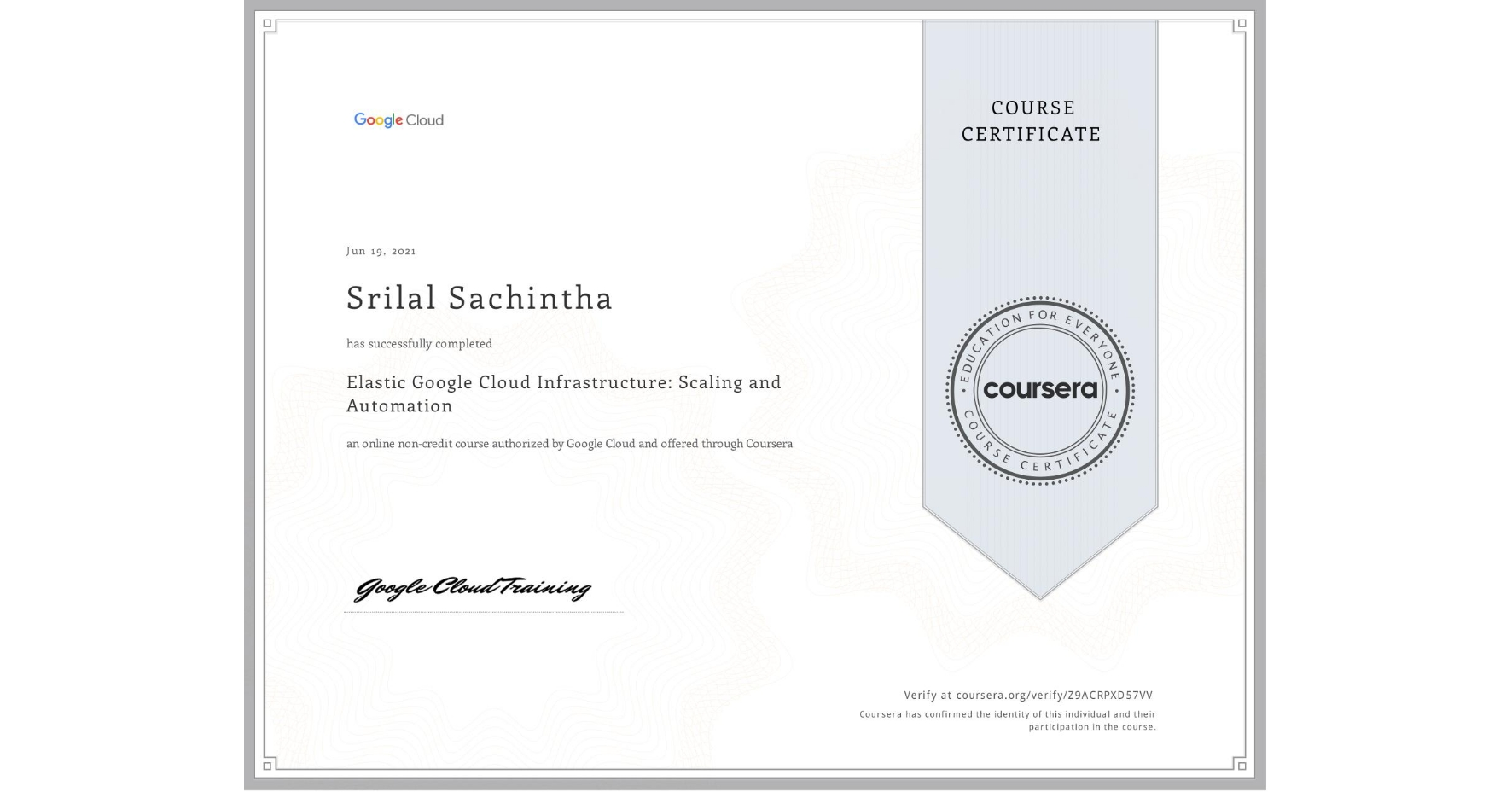 View certificate for Srilal Sachintha, Elastic Google Cloud Infrastructure: Scaling and Automation, an online non-credit course authorized by Google Cloud and offered through Coursera