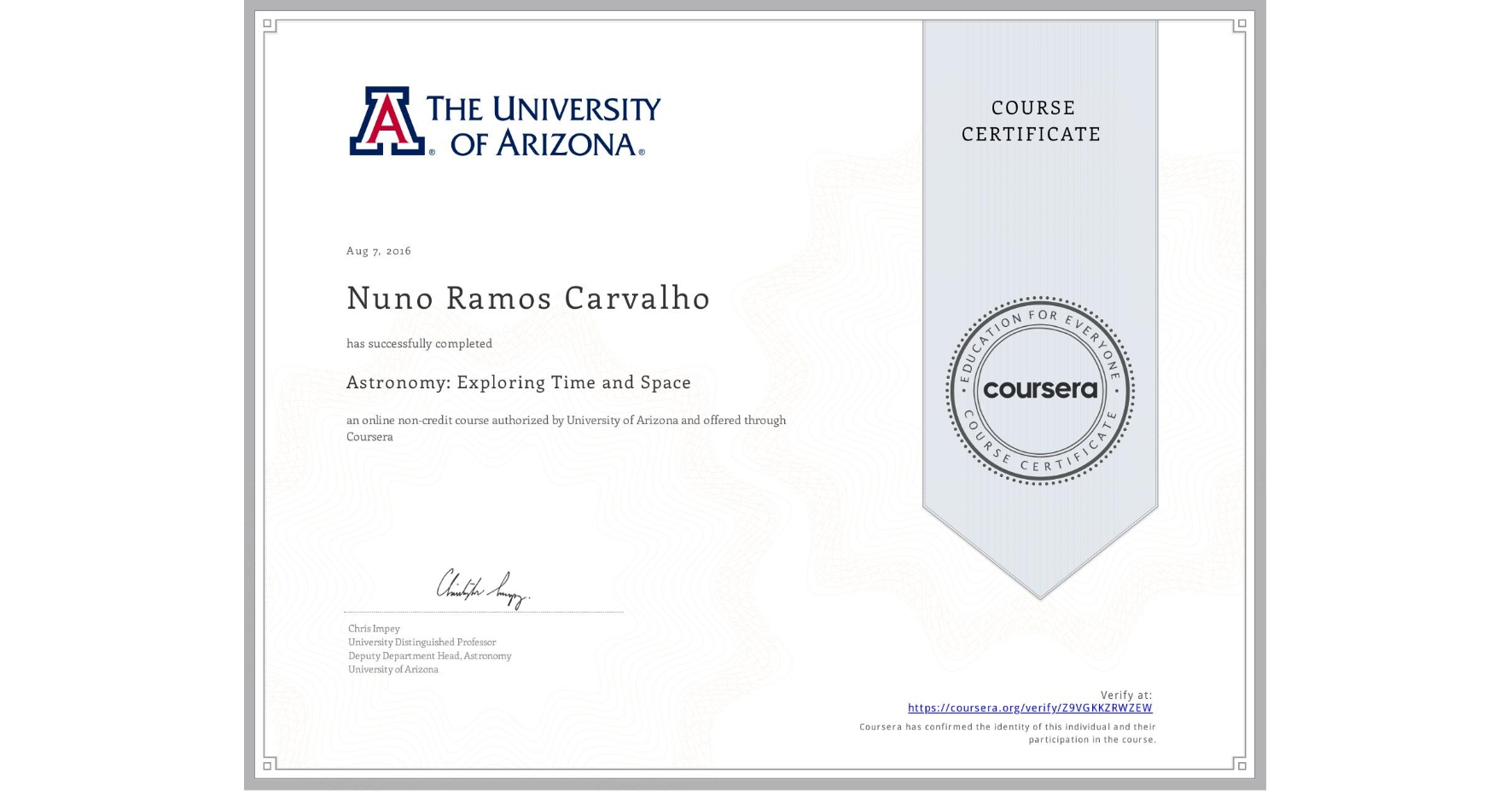 View certificate for Nuno Ramos Carvalho, Astronomy: Exploring Time and Space, an online non-credit course authorized by University of Arizona and offered through Coursera